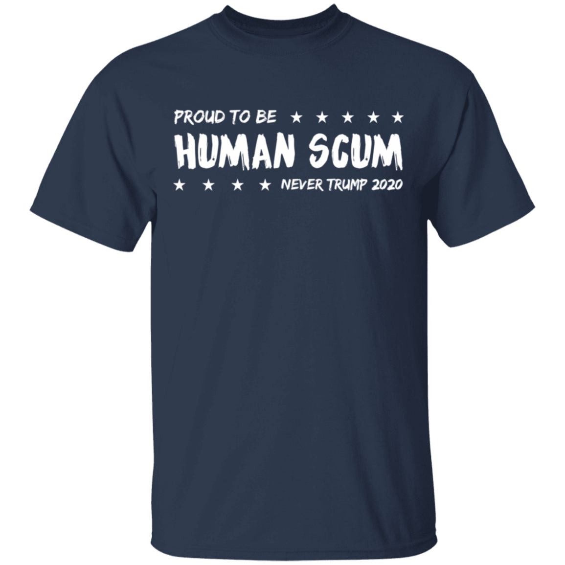 I'm Proud To Be Called Human Scum T-Shirts, Hoodies 1049-9966-82205245-48248 - Tee Ript