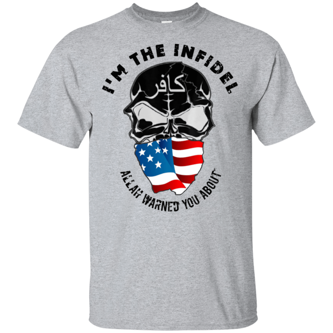 I'm The Infidel Allah Warned You About 22-115-74096407-254 - Tee Ript