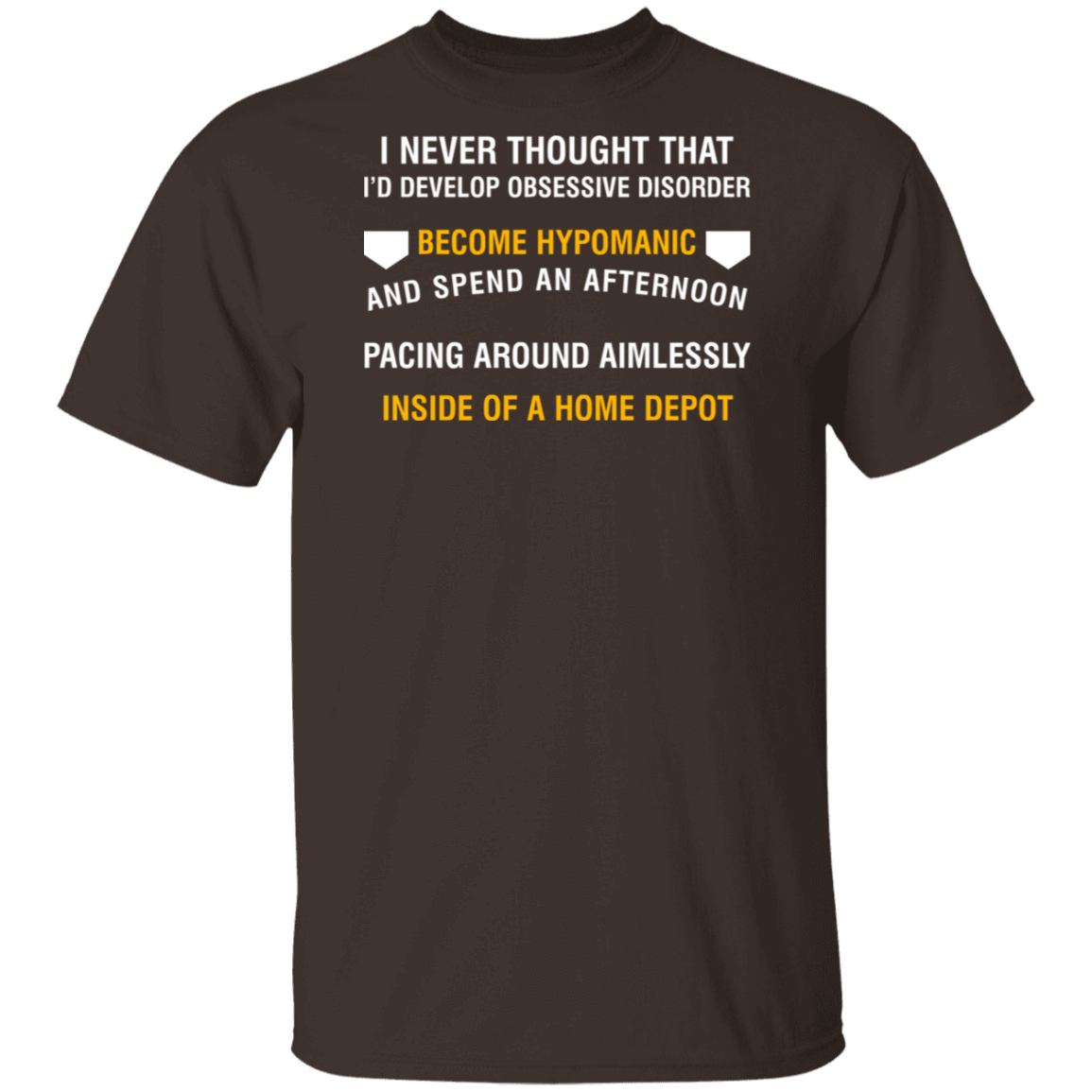 I Never Thought That I'd Develop Obsessive Disorder Become Hypomanic T-Shirts, Hoodies, Tank 1049-9956-80563064-48152 - Tee Ript