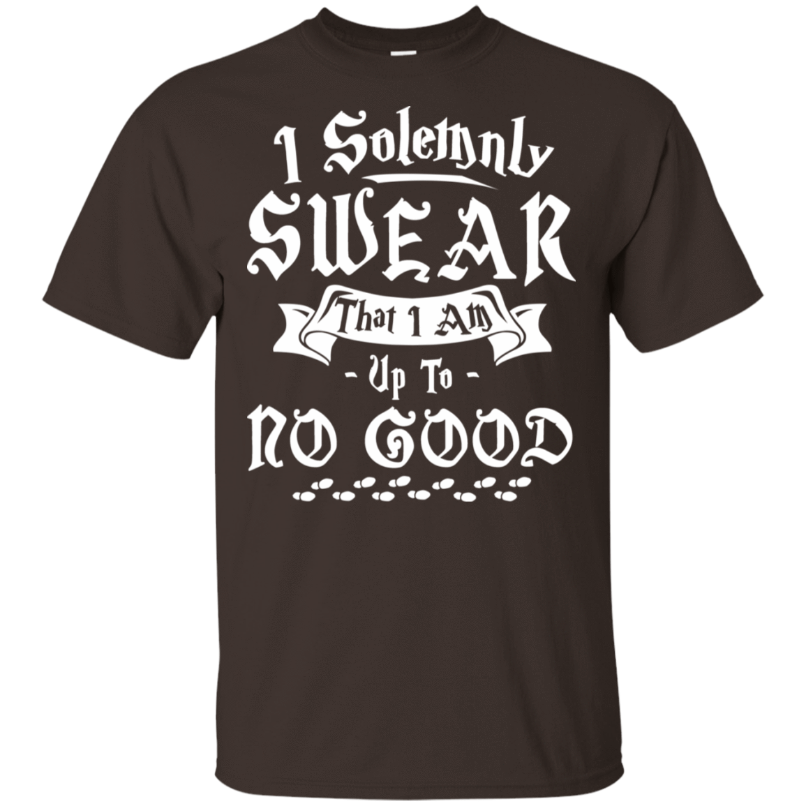 I Solemnly Swear That I Am Up To No Good T-Shirts, Hoodie, Tank 22-2283-78418746-12087 - Tee Ript
