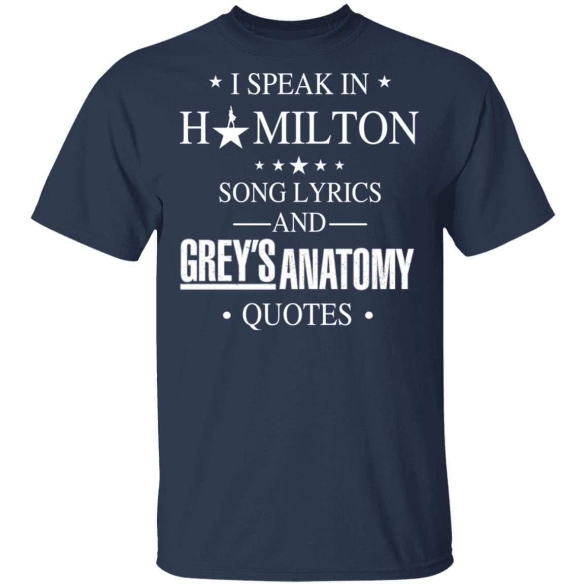 I Speak In Hamilton Song Lyrics And Grey's Anatomy Quotes T-Shirts, Hoodies 1049-9966-88445038-48248 - Tee Ript