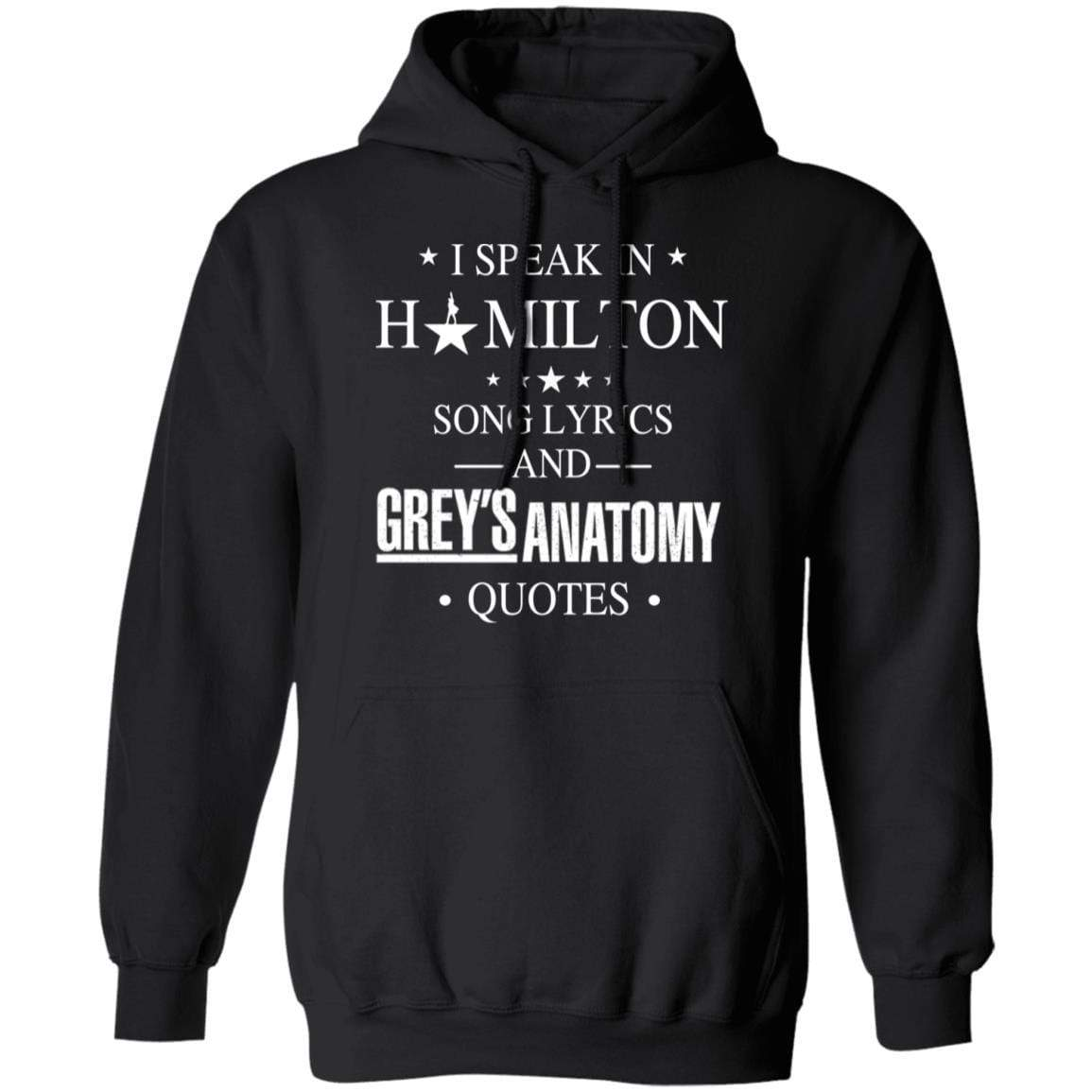 I Speak In Hamilton Song Lyrics And Grey's Anatomy Quotes T-Shirts, Hoodies 541-4740-88445037-23087 - Tee Ript