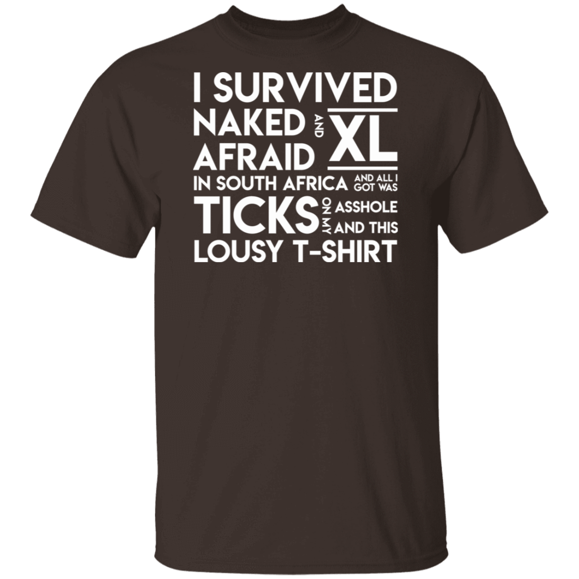 I Survived Naked Afraid and XL In South Africa T-Shirts, Hoodies, Tank 1049-9956-80563062-48152 - Tee Ript