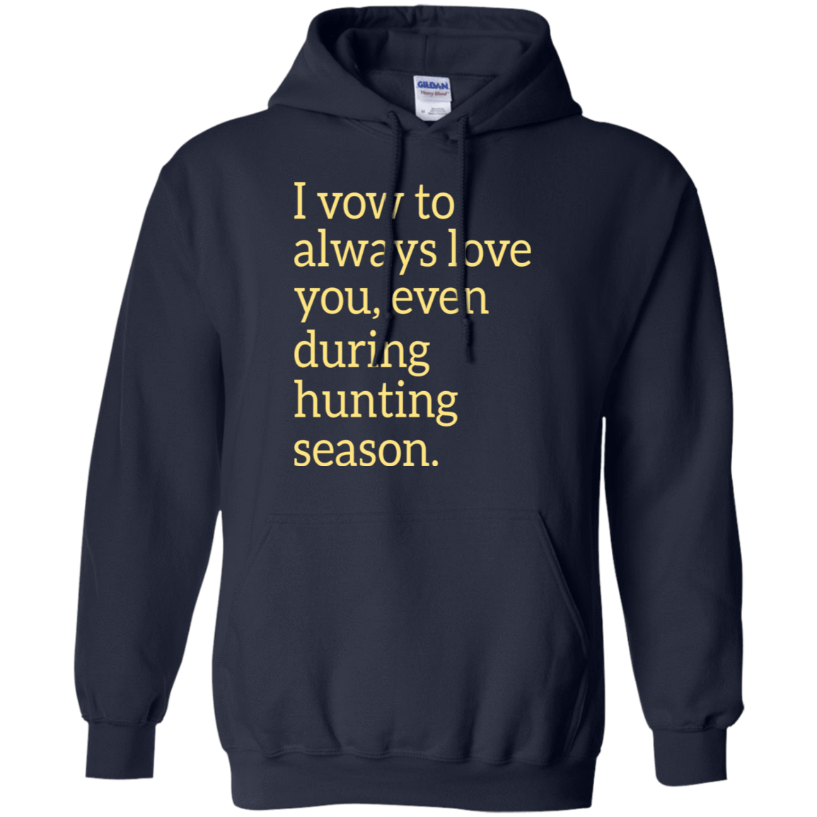 I Vow To Always Love You Even During Hunting Season 541-4742-73426321-23135 - Tee Ript
