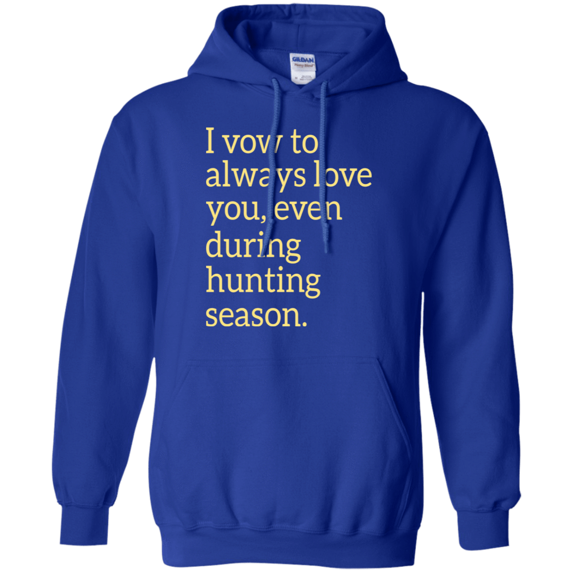 I Vow To Always Love You Even During Hunting Season 541-4765-73426321-23175 - Tee Ript