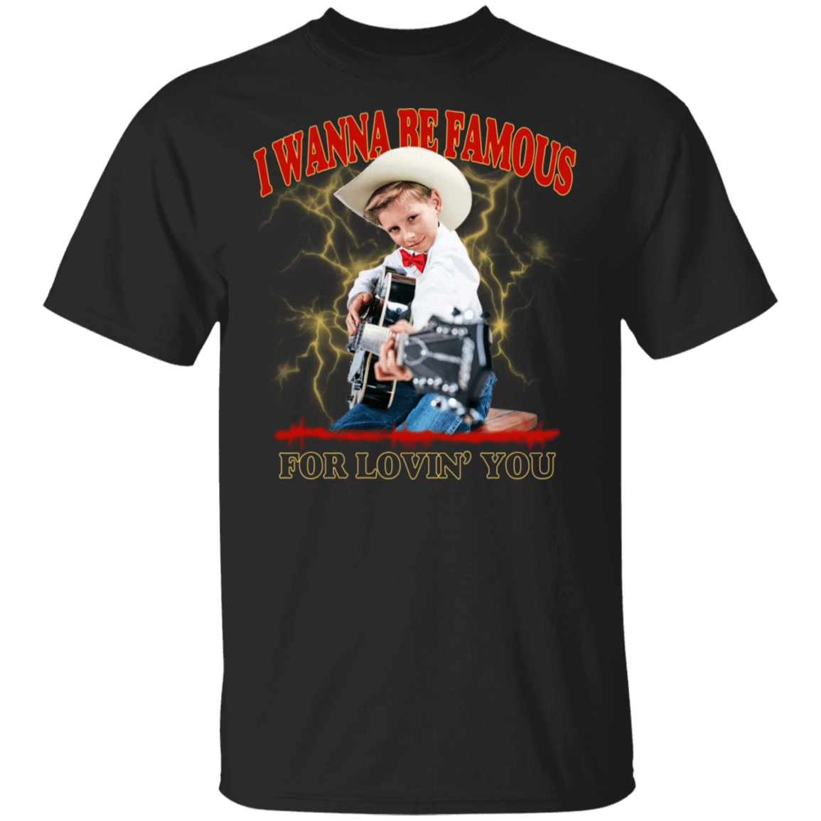 I Wanna Be Famous For Lovin You Mason Ramsey T-Shirts, Hoodies 22-113-80162968-252 - Tee Ript