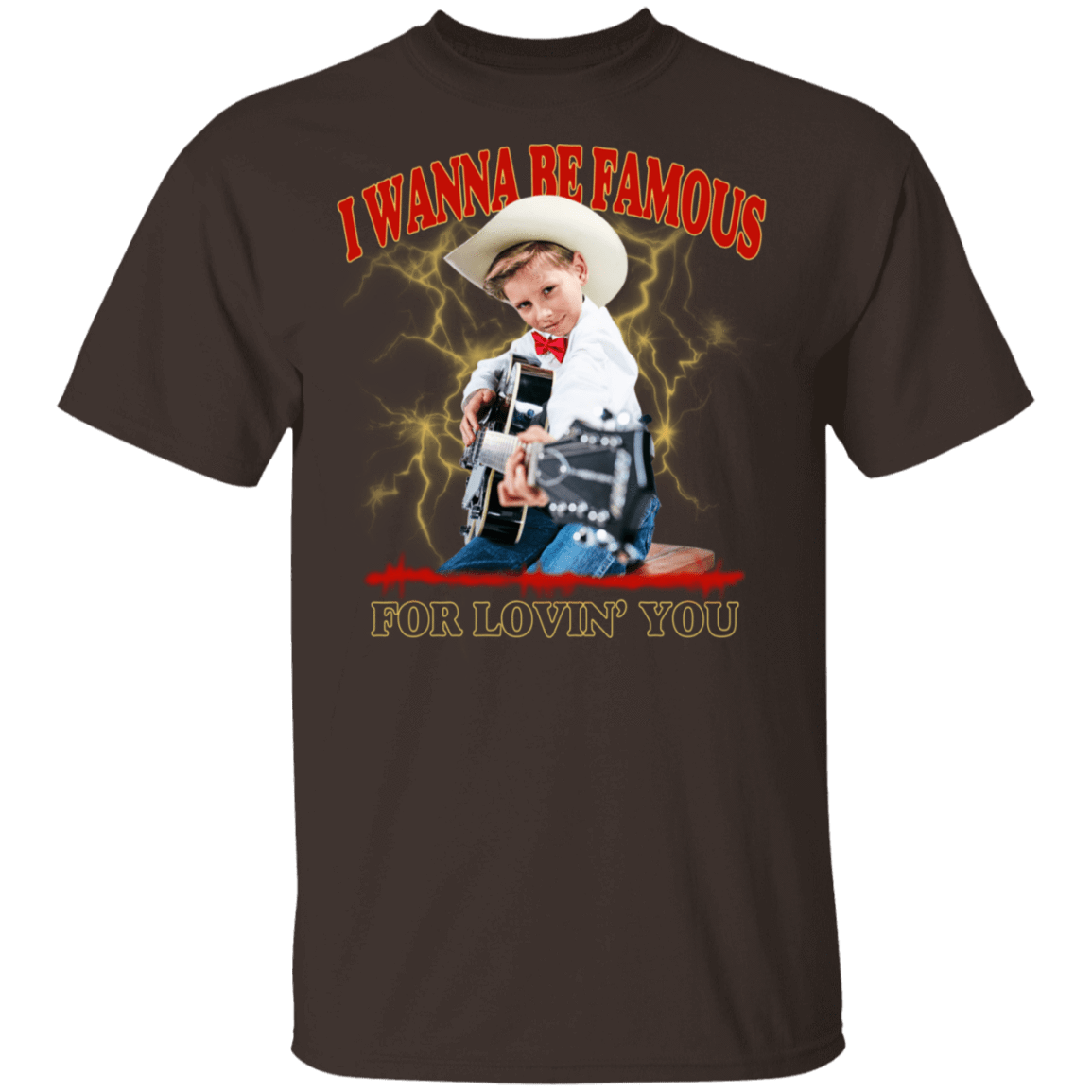 I Wanna Be Famous For Lovin You Mason Ramsey T-Shirts, Hoodies 22-2283-80162968-12087 - Tee Ript
