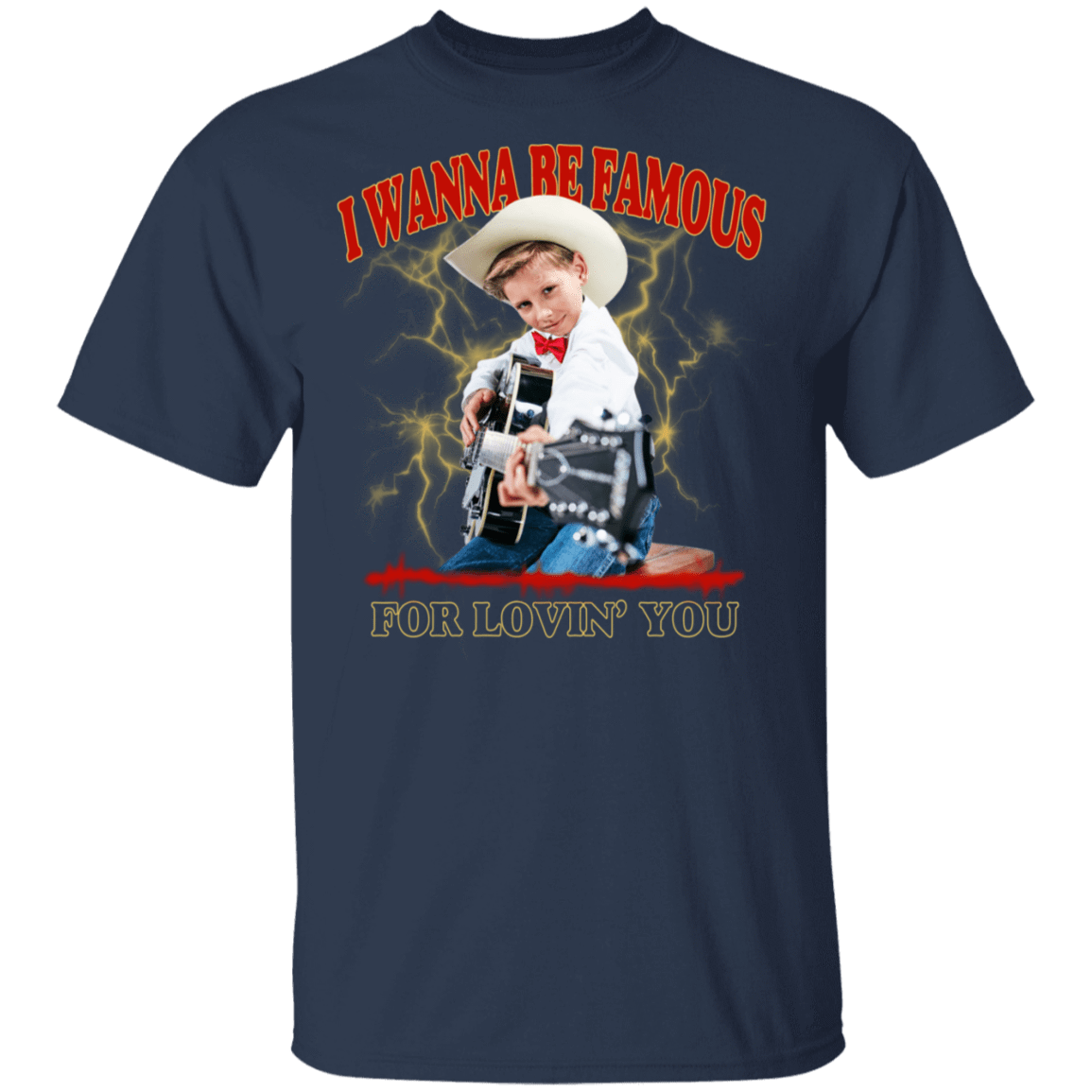 I Wanna Be Famous For Lovin You Mason Ramsey T-Shirts, Hoodies 22-111-80162968-250 - Tee Ript