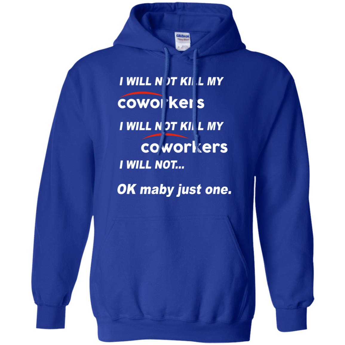 I Will Not Kill My Coworkers I Will Not … Ok Maybe Just One T-Shirts, Hoodie, Tank 541-4765-77675099-23175 - Tee Ript