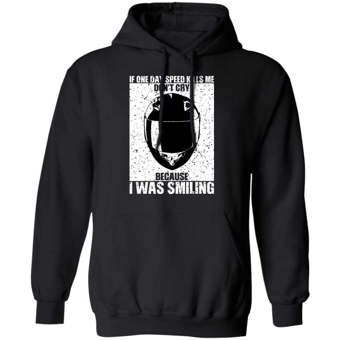 If One Day Speed Kills Me Don't Cry Because I Was Smiling T-Shirts, Hoodies 541-4740-91876510-23087 - Tee Ript