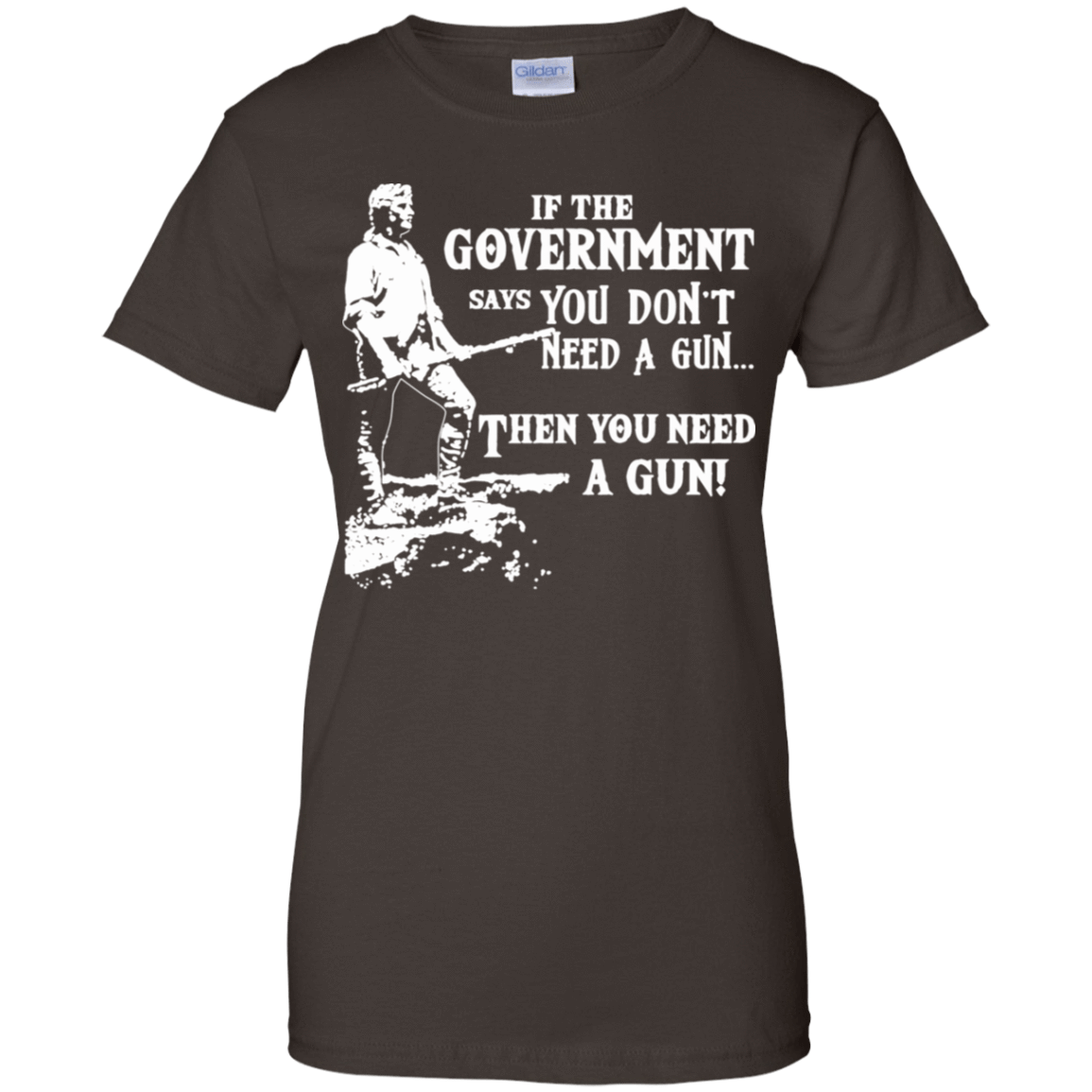 If The Government Says You Don't Need A Gun ... Then You Need A Gun 939-9251-74209232-44702 - Tee Ript