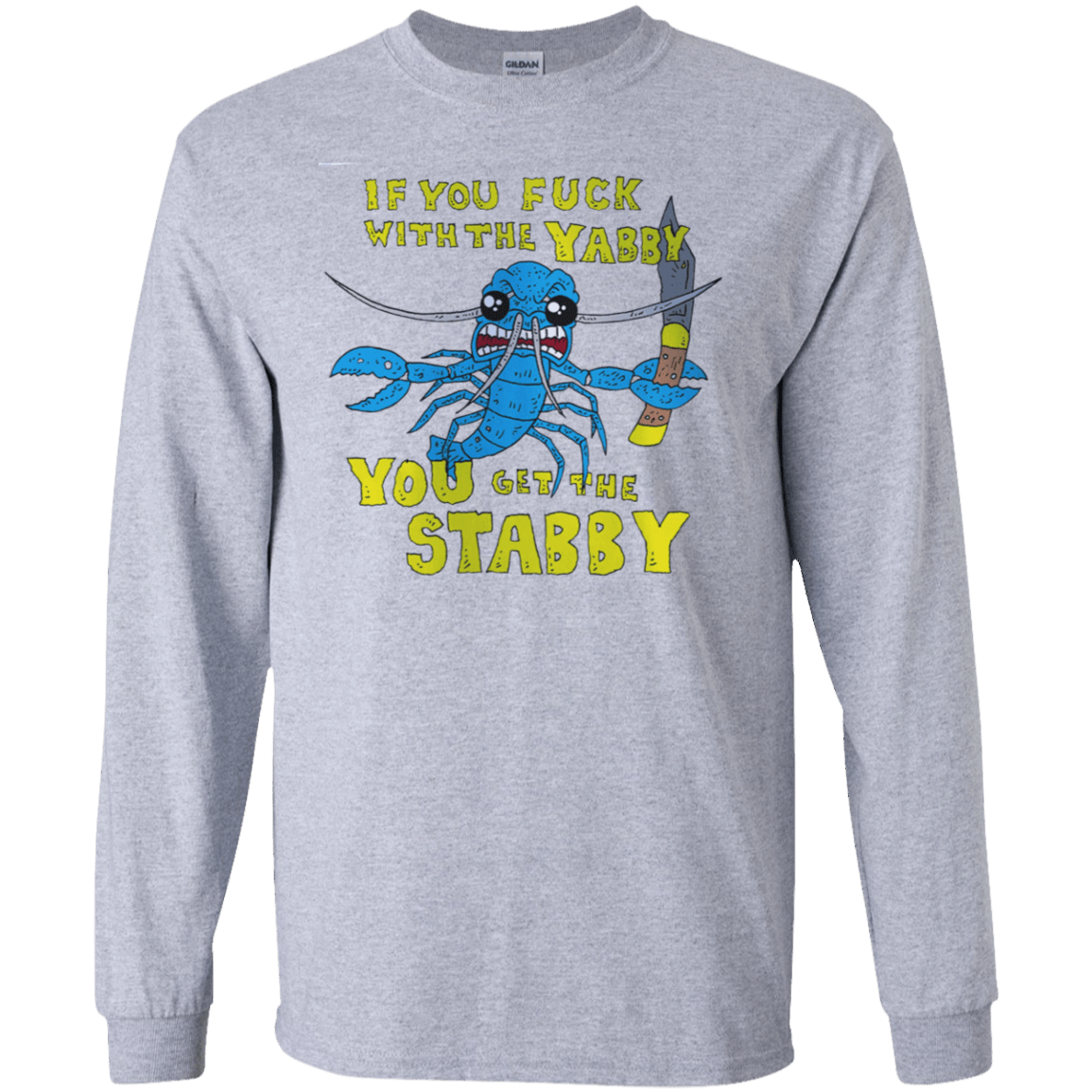 If You Fuck With The Yabby You Get The Stabby 30-188-72983910-335 - Tee Ript