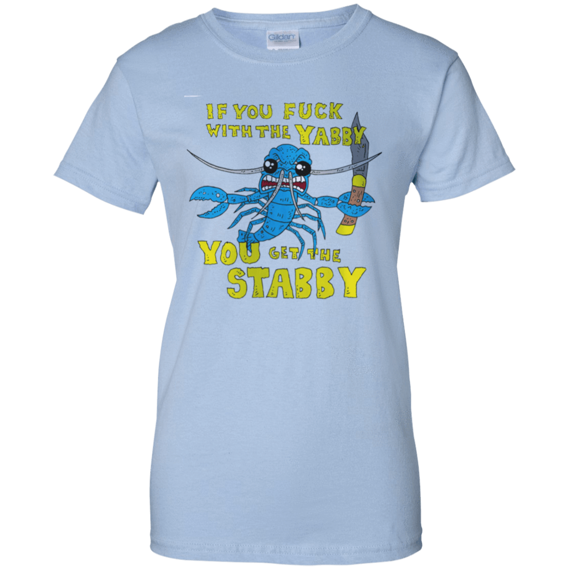 If You Fuck With The Yabby You Get The Stabby 939-9257-72983912-44716 - Tee Ript