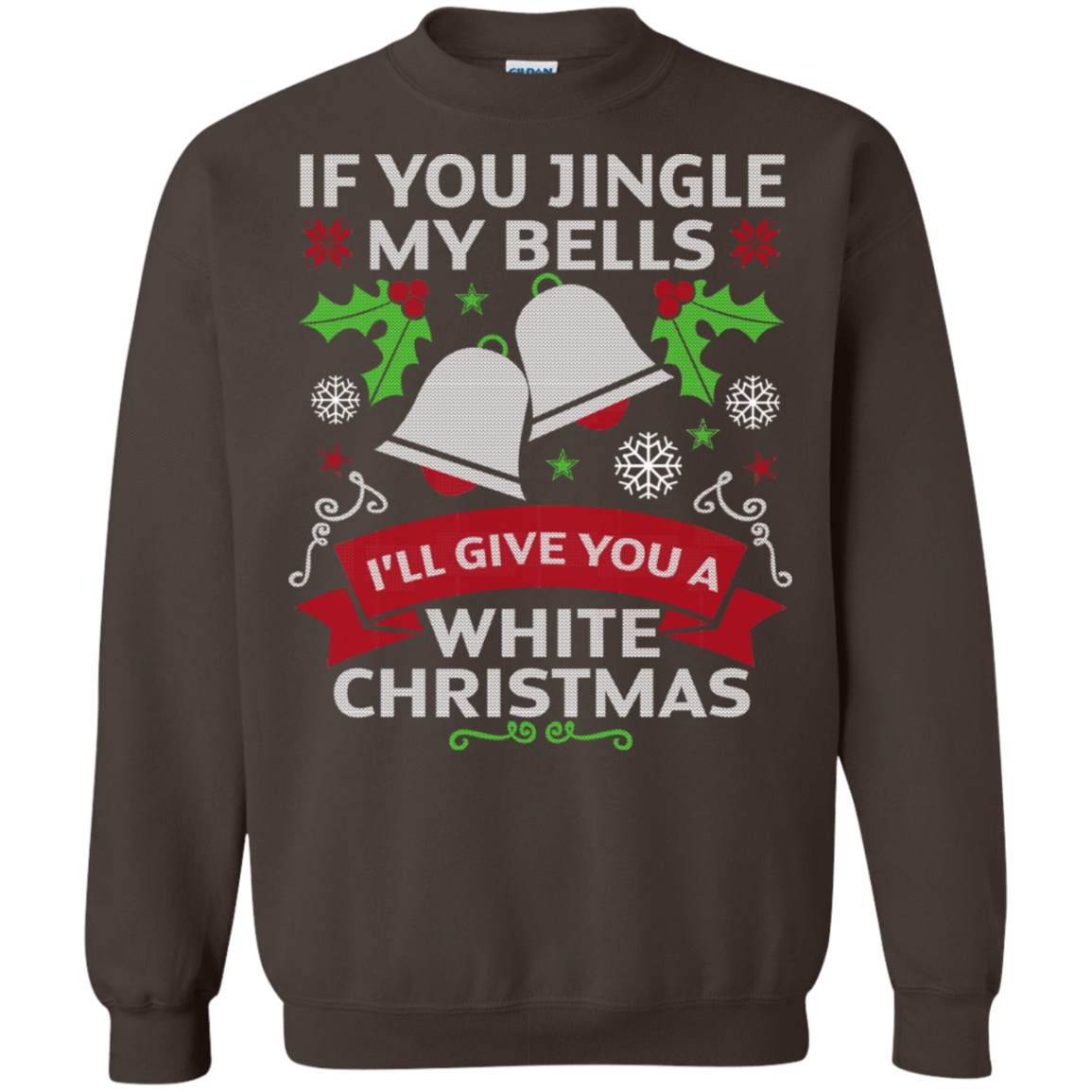 If You Jingle My Bells I'll Give You A White Christmas Sweater 564-5016-72772288-25222 - Tee Ript