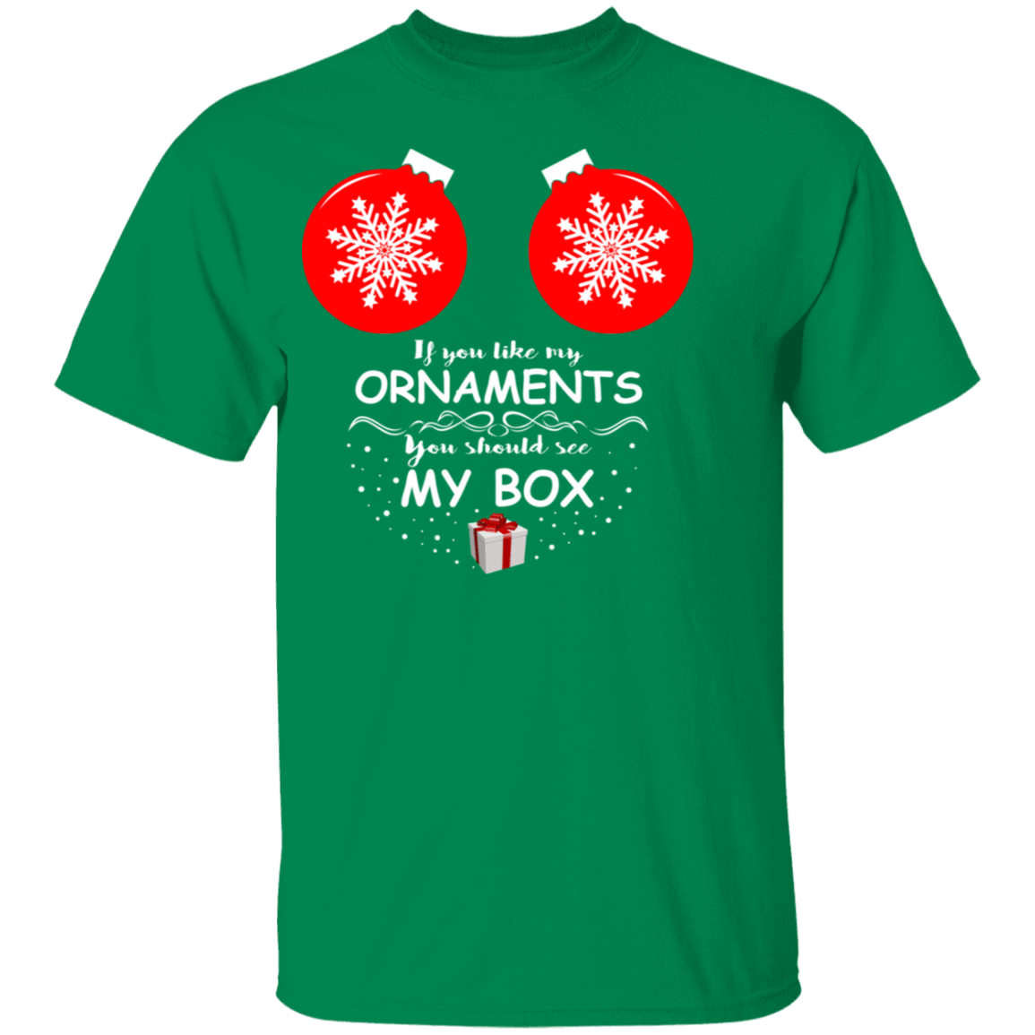 If You Like My Ornaments You Should See My Box T-Shirts, Hoodies, Tank 1049-10001-80393653-48401 - Tee Ript