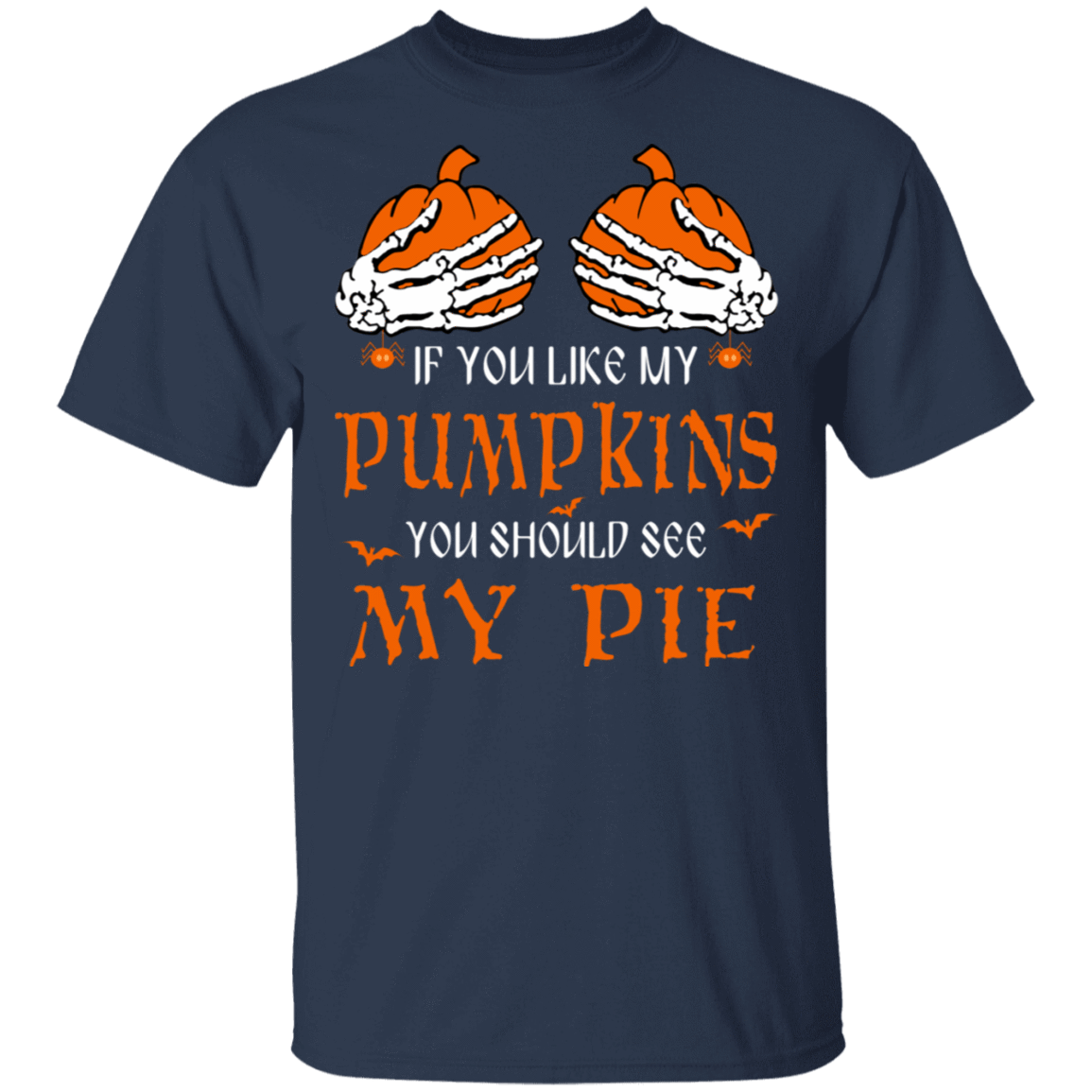 If You Like My Pumpkins You Should See My Pie T-Shirts, Hoodies, Tank 22-111-79240724-250 - Tee Ript