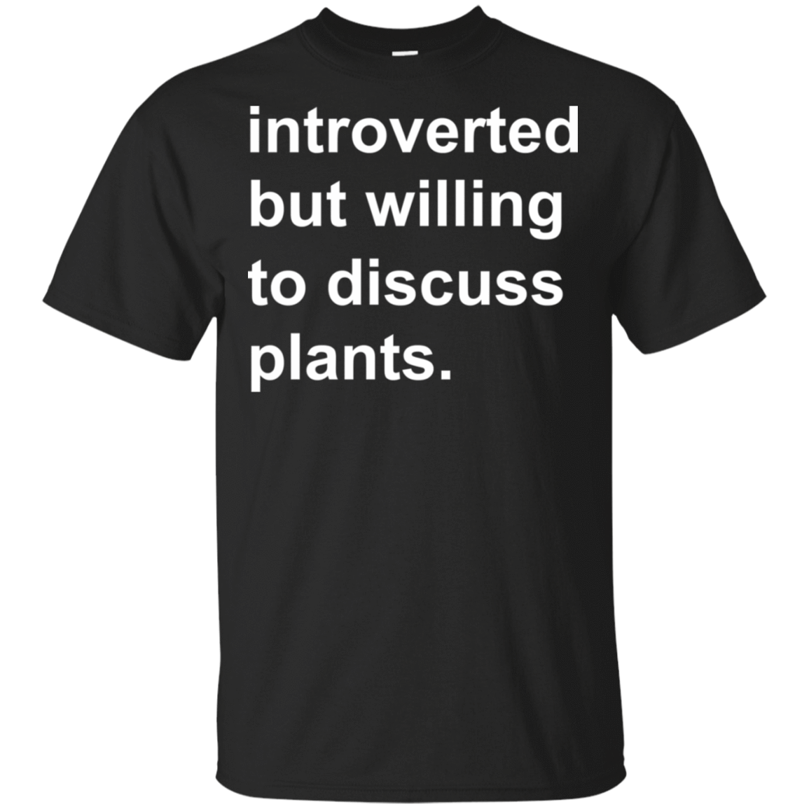 Introverted But Willing To Discuss Plants 22-113-73889870-252 - Tee Ript