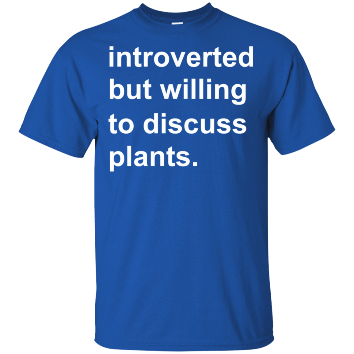 Introverted But Willing To Discuss Plants 22-110-73889870-249 - Tee Ript
