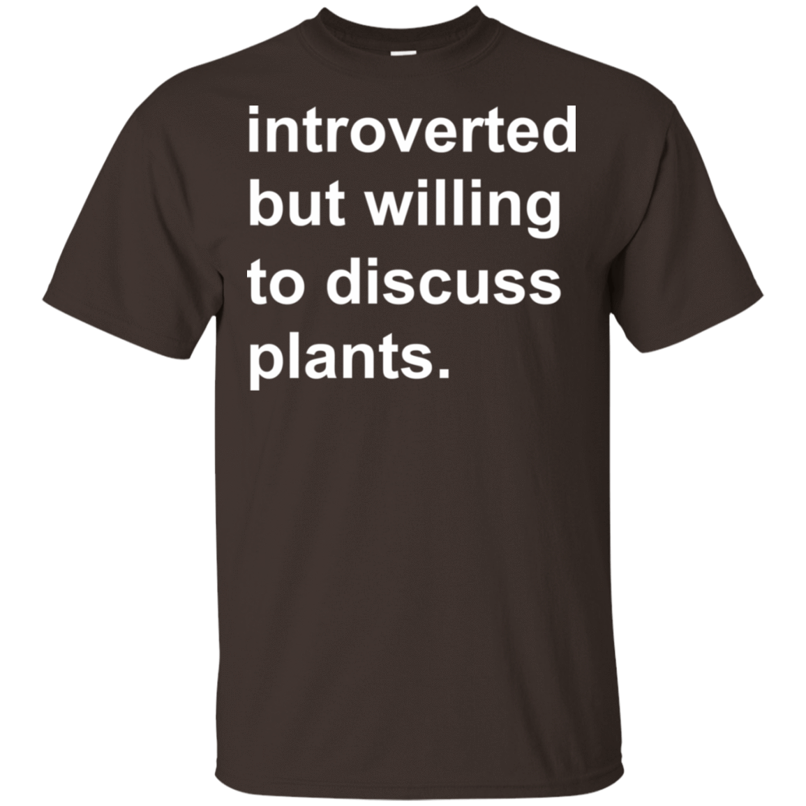 Introverted But Willing To Discuss Plants 22-2283-73889870-12087 - Tee Ript