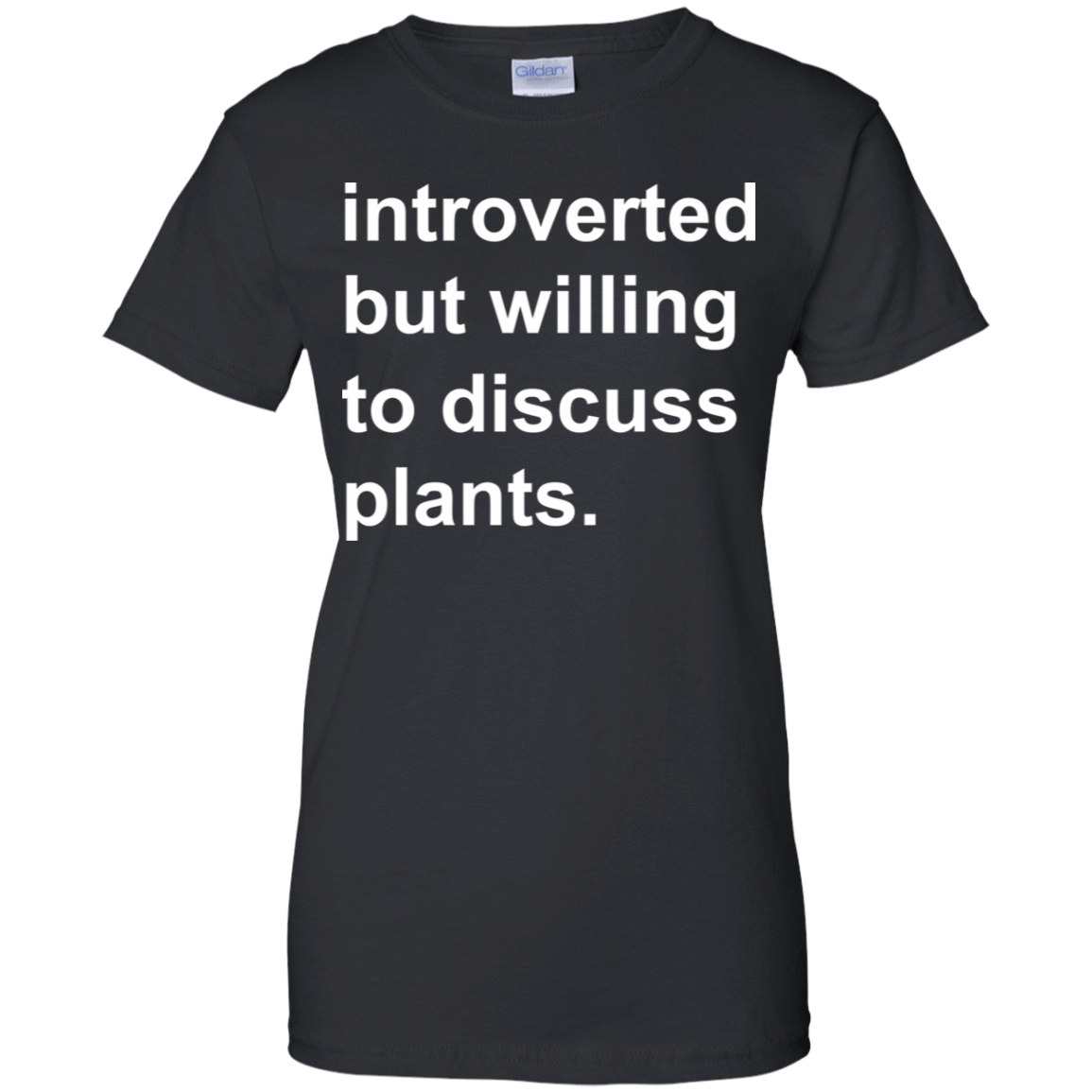 Introverted But Willing To Discuss Plants 939-9248-73889873-44695 - Tee Ript
