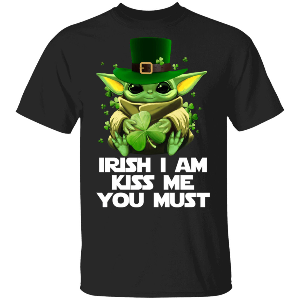 Irish I Am Kiss Me You Must Baby Yoda T-Shirts, Hoodies 1049-9953-84493600-48144 - Tee Ript