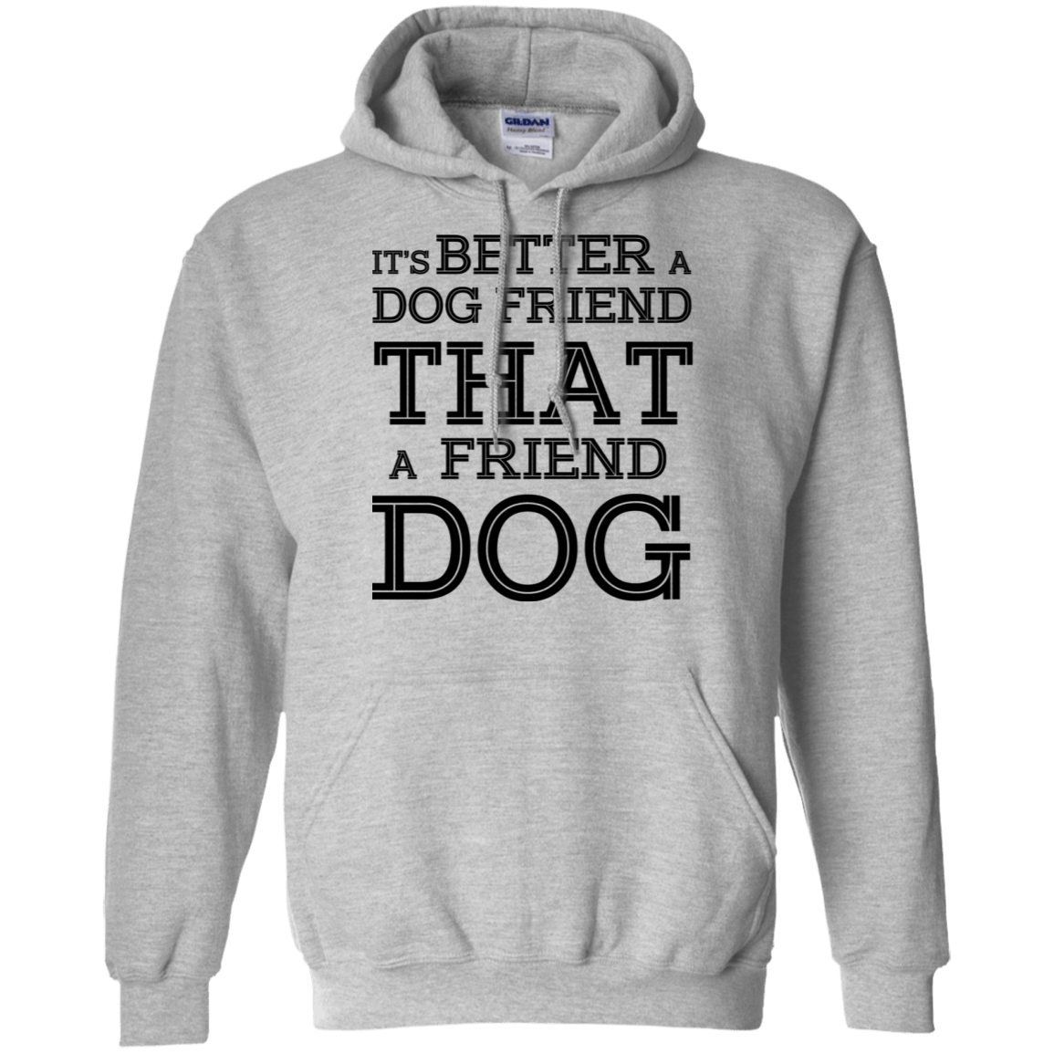 It's Better A Dog Friend That A Friend Dog 541-4741-73564857-23111 - Tee Ript