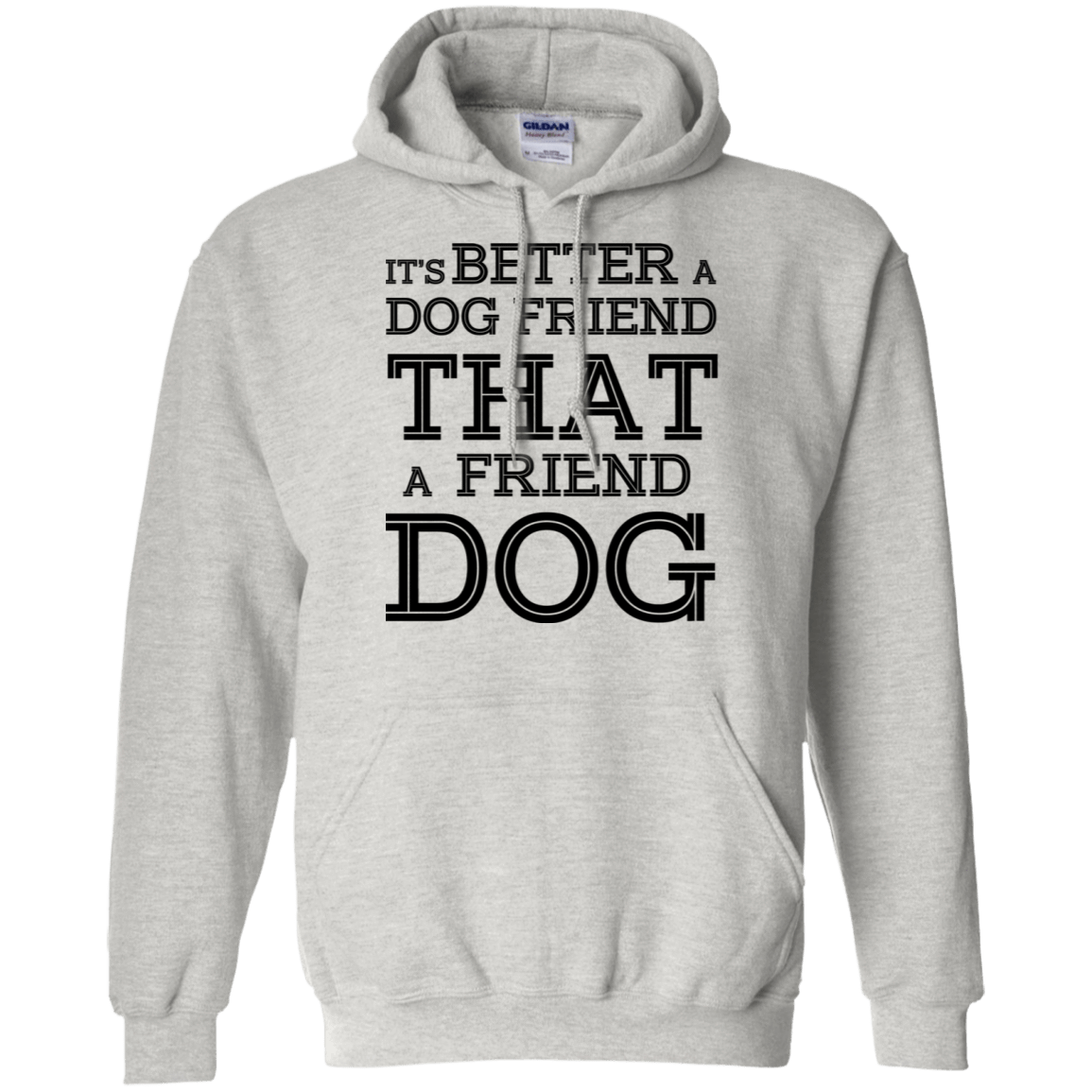 It's Better A Dog Friend That A Friend Dog 541-4748-73564857-23071 - Tee Ript