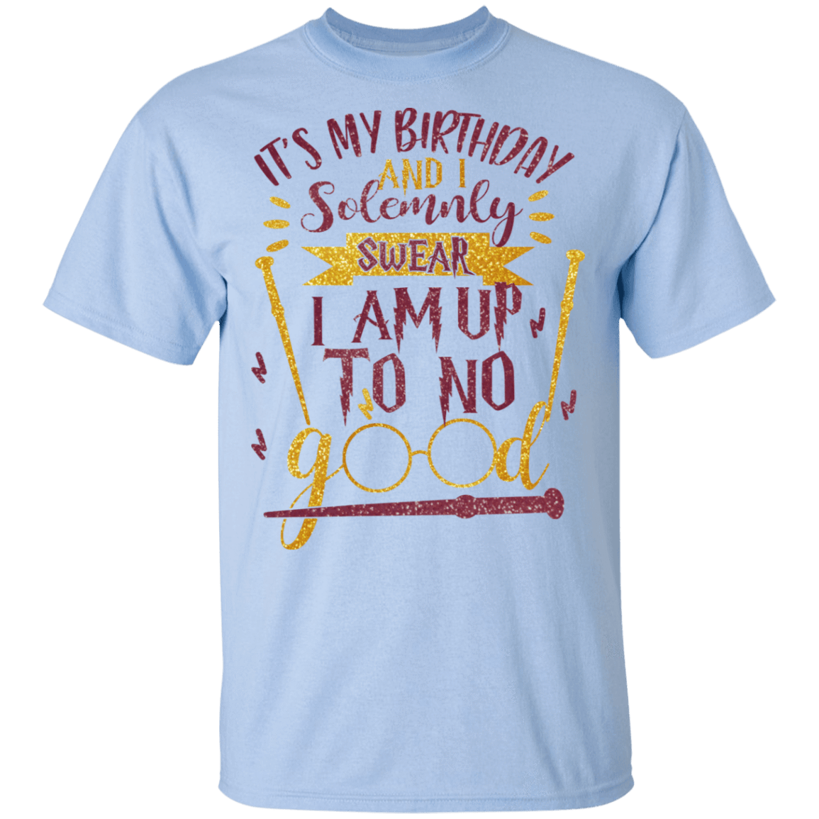 It's My Birthday And Solemnly Swear I Am Up To No Good T-Shirts, Hoodies, Tank 22-9800-80184337-47430 - Tee Ript