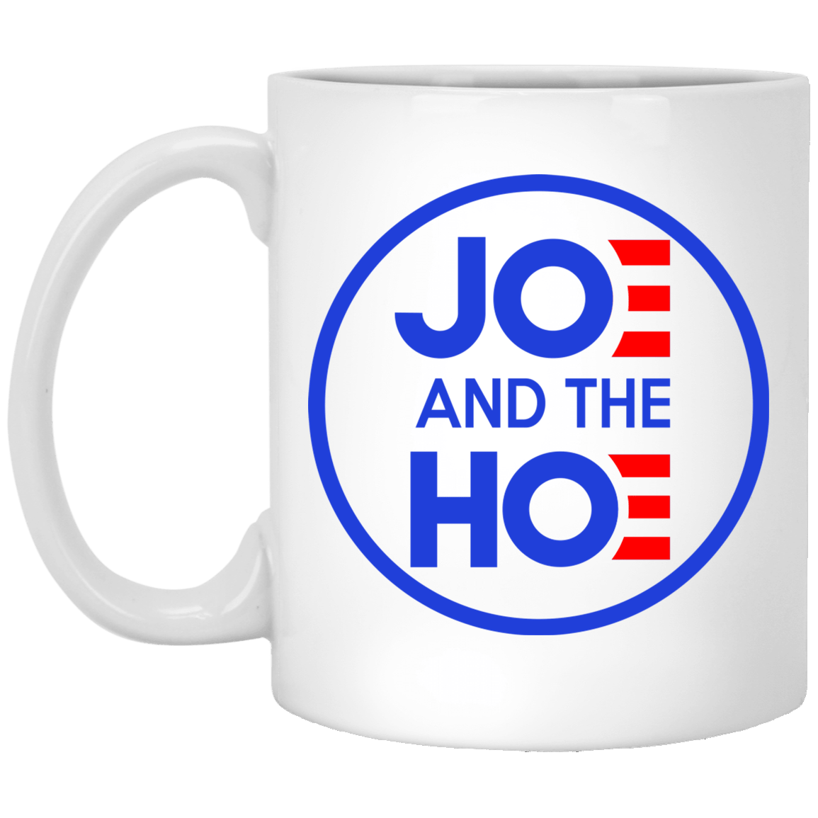 Jo And The Ho Joe And The Hoe Mug 1005-9786-88767799-47417 - Tee Ript