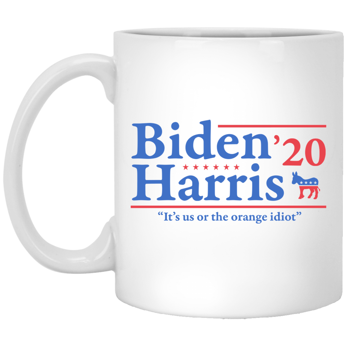 Joe Biden Kamala Harris 2020 It's Us Or The Orange idiot Mug 1005-9786-88282904-47417 - Tee Ript