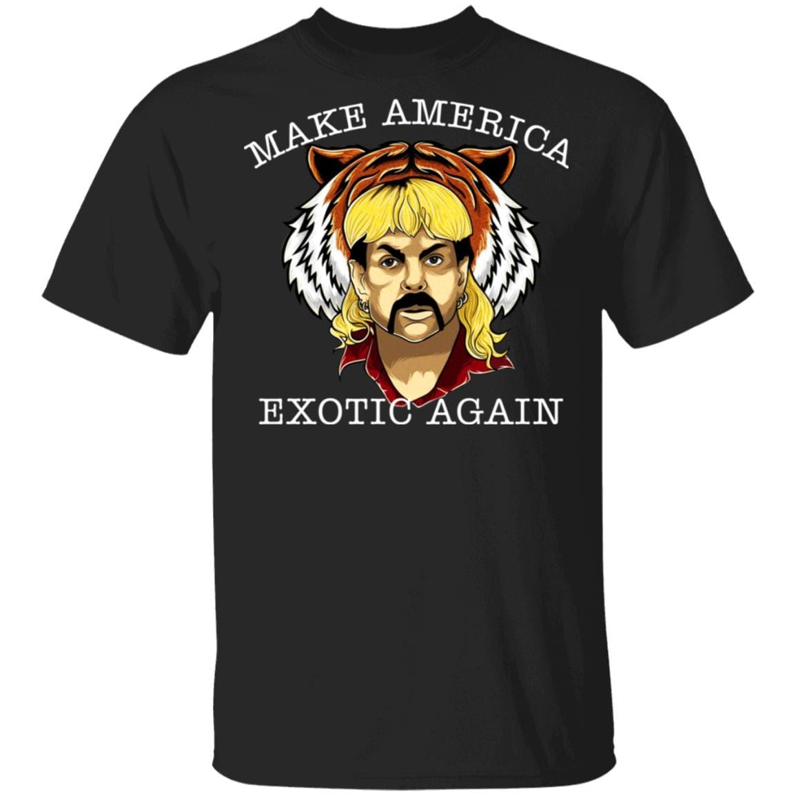 Joe Exotic Tiger King Make America Exotic Again T-Shirts, Hoodies 1049-9953-87283563-48144 - Tee Ript