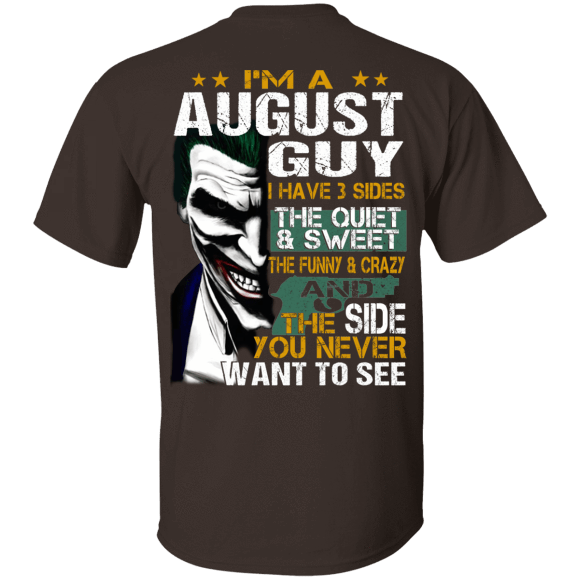Joker August Guy Have 3 Sides The Quiet And Sweet T-Shirts, Hoodies 1049-9956-81647605-48152 - Tee Ript