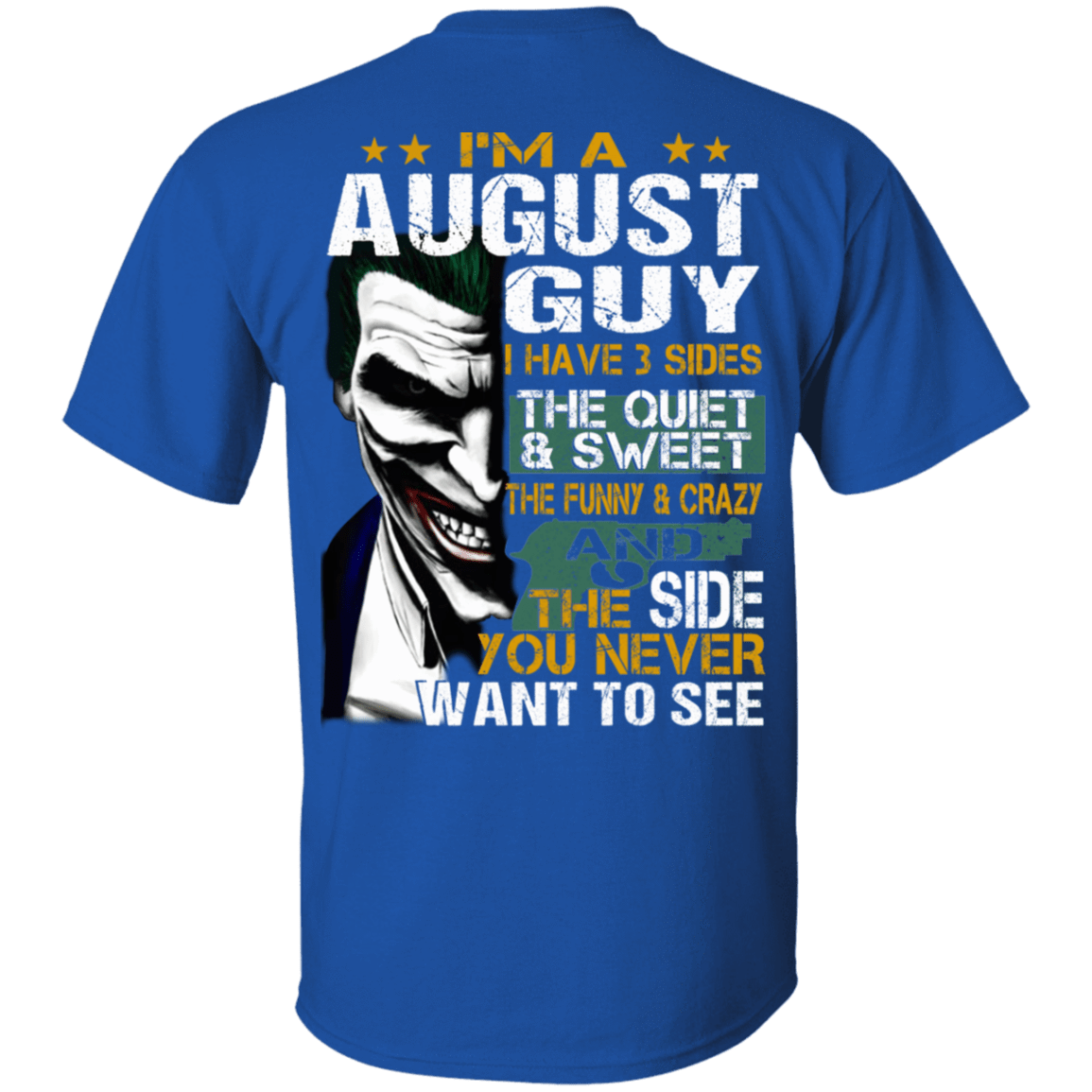 Joker August Guy Have 3 Sides The Quiet And Sweet T-Shirts, Hoodies 1049-9971-81647605-48286 - Tee Ript