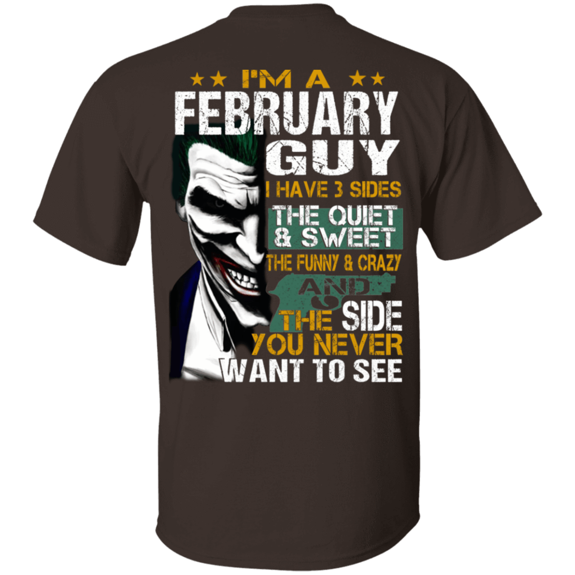 Joker February Guy Have 3 Sides The Quiet And Sweet T-Shirts, Hoodies 1049-9956-81692475-48152 - Tee Ript