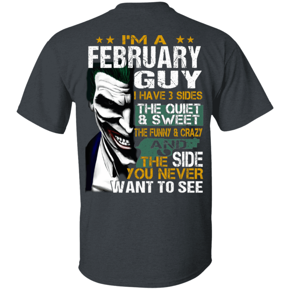 Joker February Guy Have 3 Sides The Quiet And Sweet T-Shirts, Hoodies 1049-9957-81692475-48192 - Tee Ript