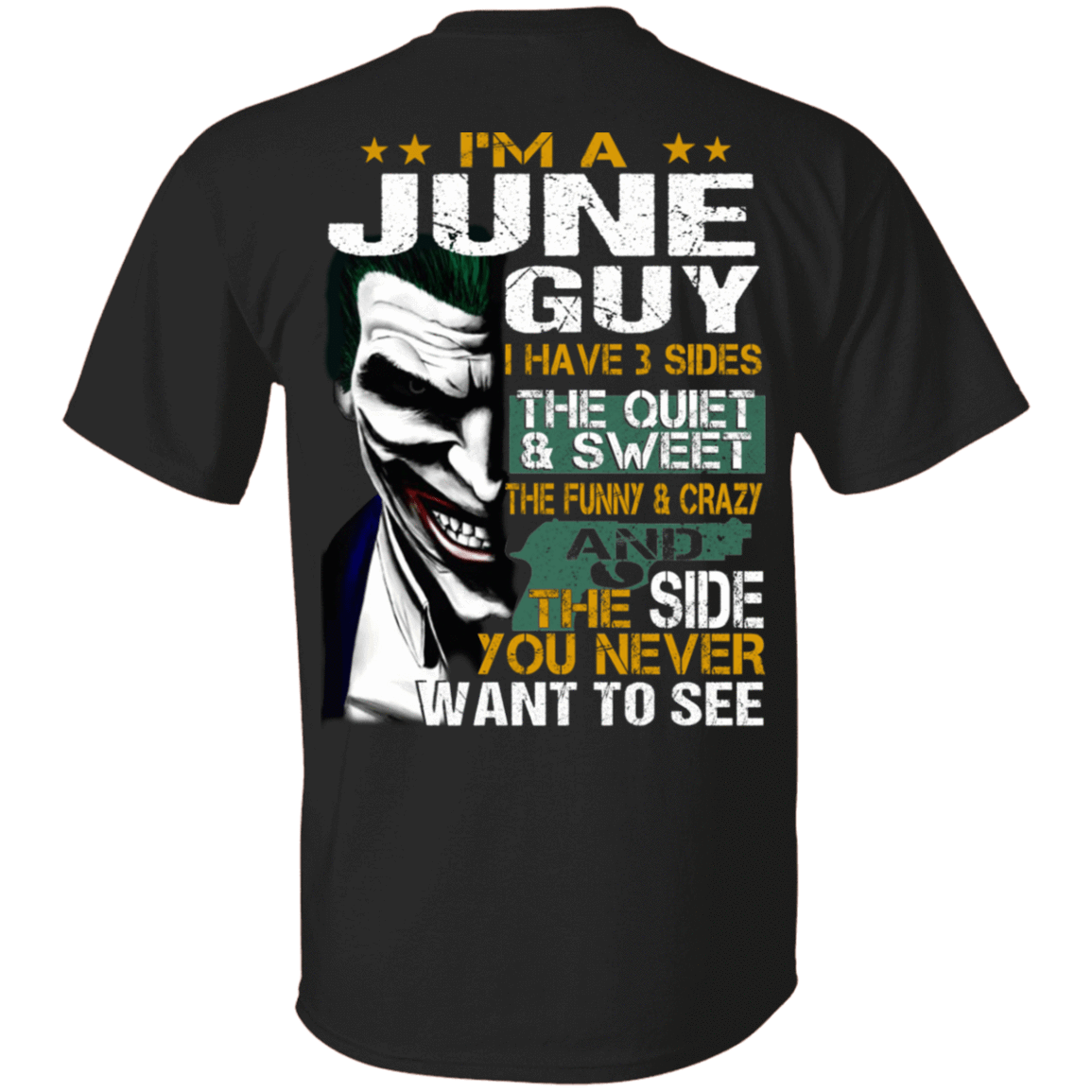 Joker June Guy Have 3 Sides The Quiet And Sweet T-Shirts, Hoodies 1049-9953-81647610-48144 - Tee Ript