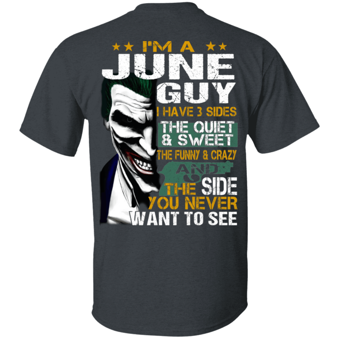 Joker June Guy Have 3 Sides The Quiet And Sweet T-Shirts, Hoodies 1049-9957-81647610-48192 - Tee Ript