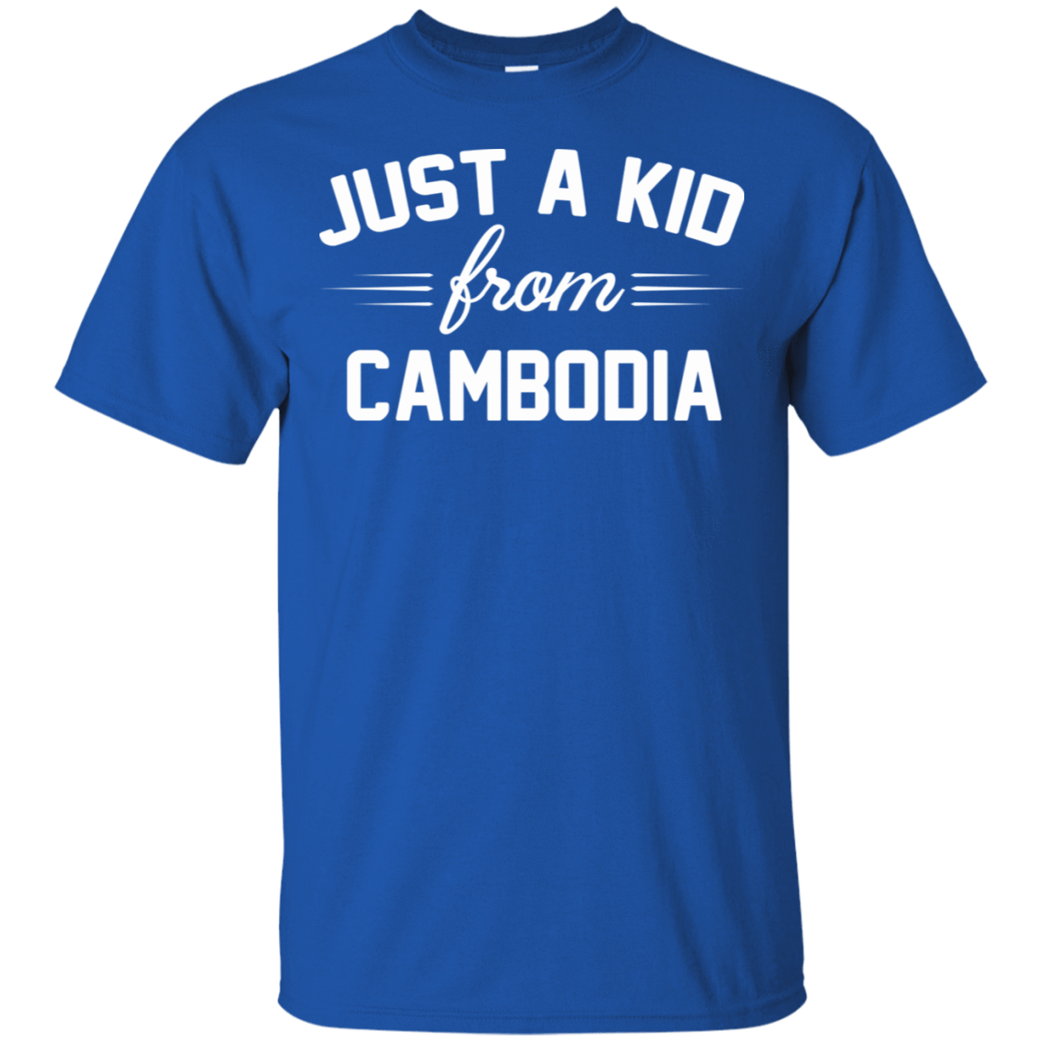 Just a Kid Store | Cambodia T-Shirts, Hoodie, Tank 22-110-72092772-249 - Tee Ript