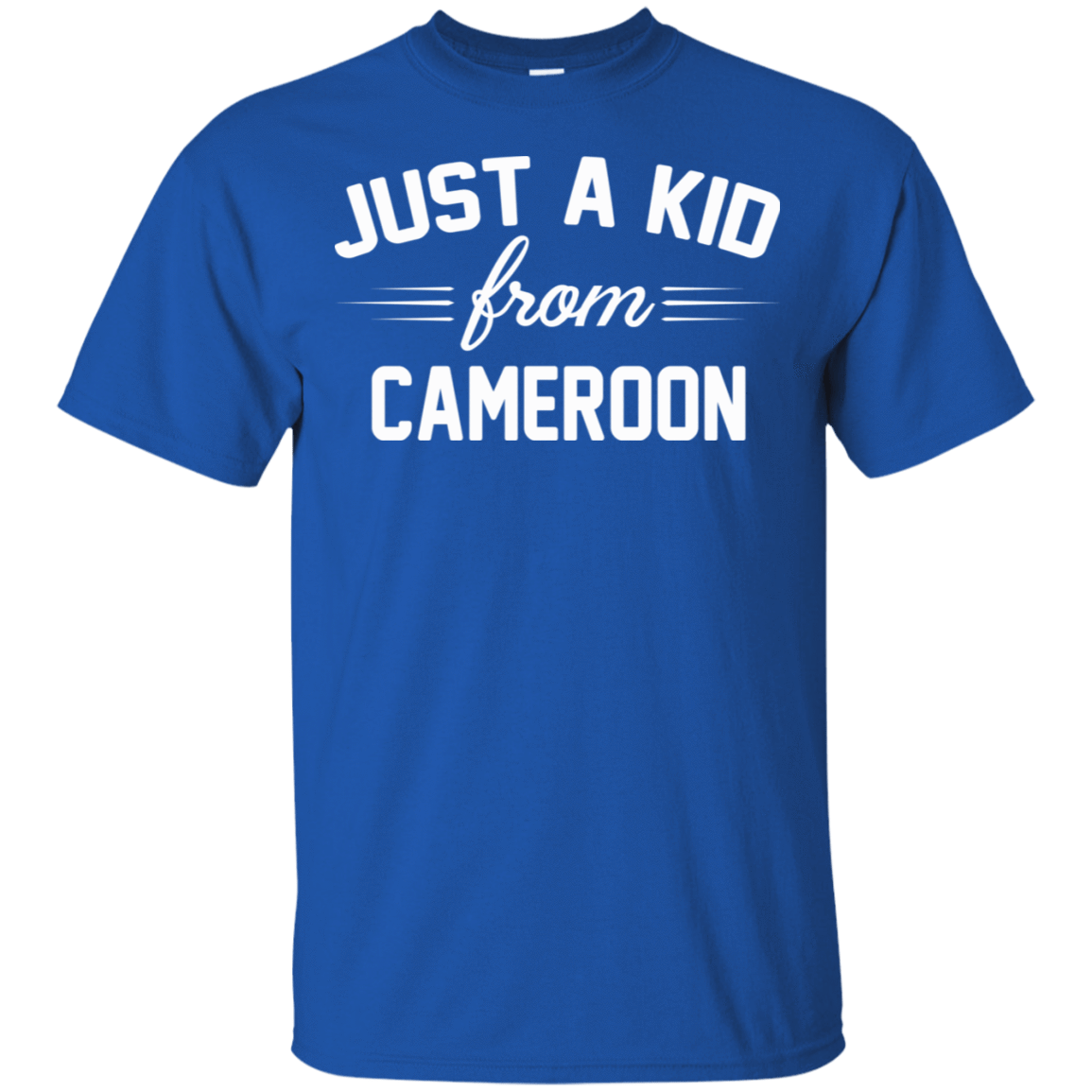 Just a Kid Store | Cameroon T-Shirts, Hoodie, Tank 22-110-72092768-249 - Tee Ript