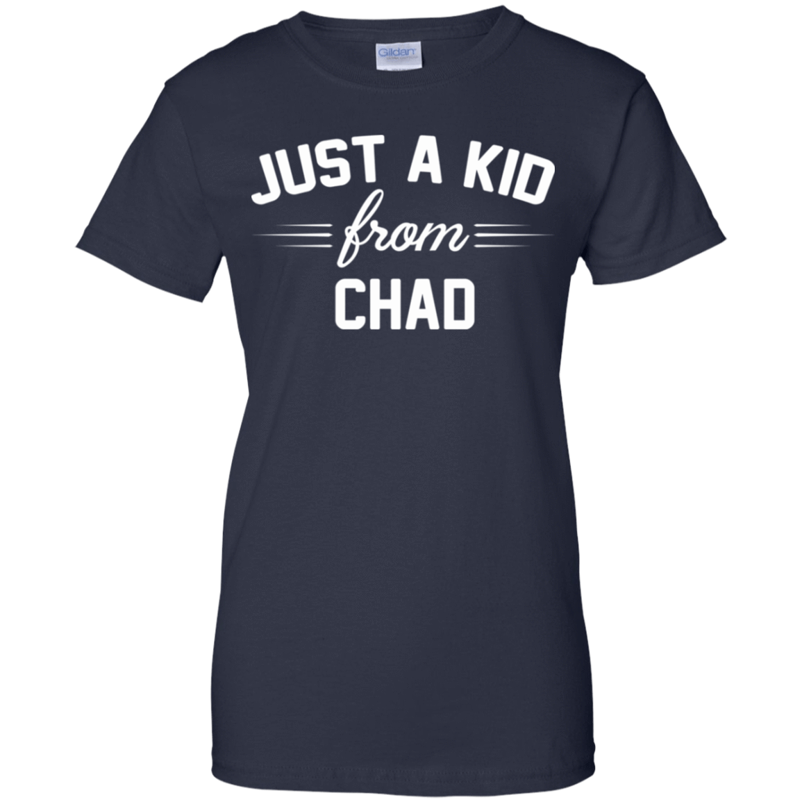Just a Kid Store | Chad T-Shirts, Hoodie, Tank 939-9259-72092767-44765 - Tee Ript