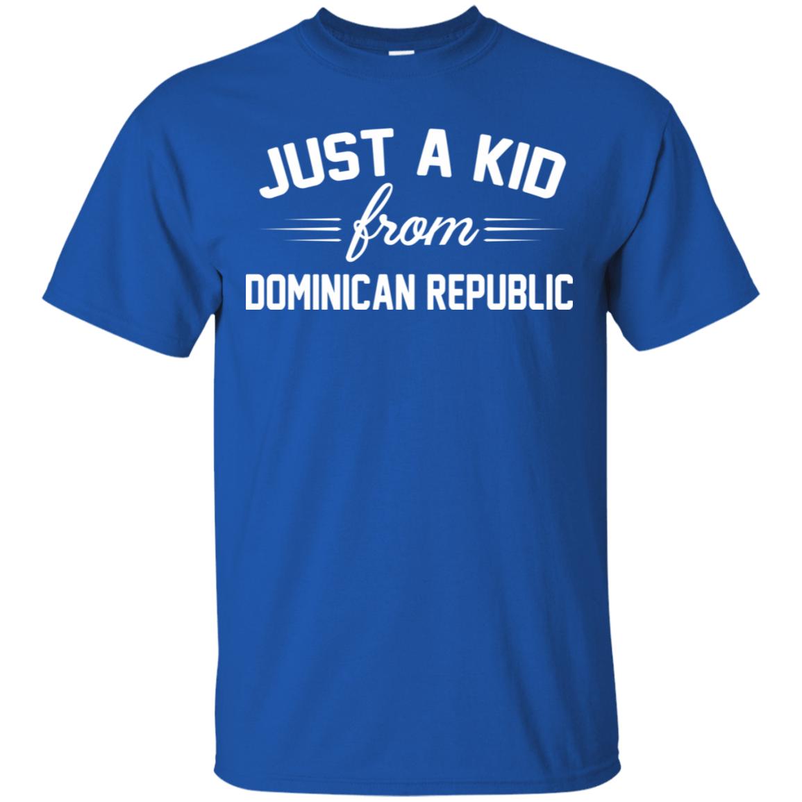 Just a Kid Store | Dominican Republic T-Shirts, Hoodie, Tank 22-110-72092748-249 - Tee Ript
