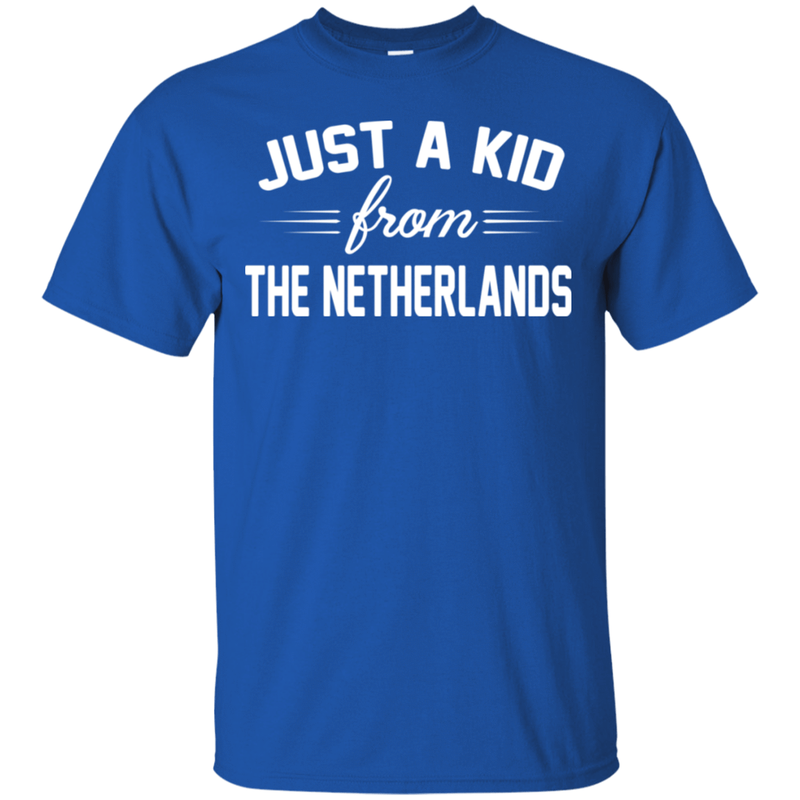 Just a Kid Store | Netherlands T-Shirts, Hoodie, Tank 22-110-72090839-249 - Tee Ript