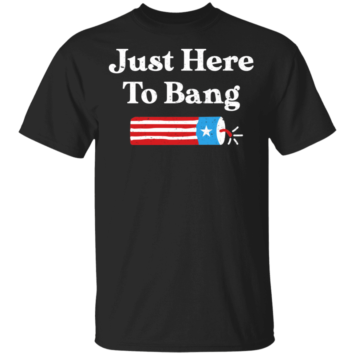 Just Here to Bang 4th of July T-Shirts, Hoodies, Tank 22-113-79658435-252 - Tee Ript