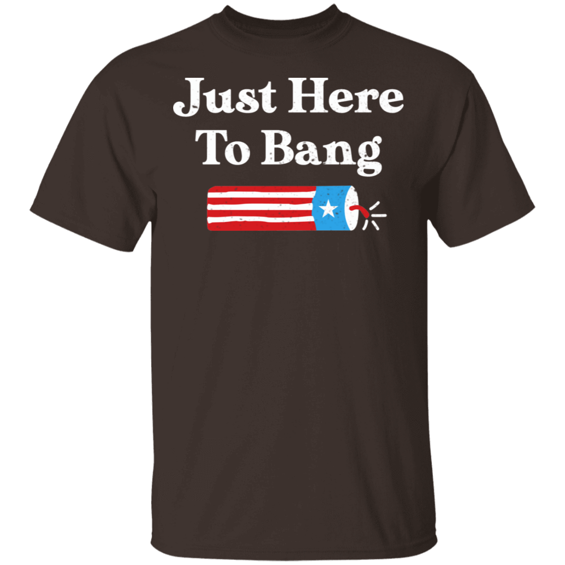 Just Here to Bang 4th of July T-Shirts, Hoodies, Tank 22-2283-79658435-12087 - Tee Ript