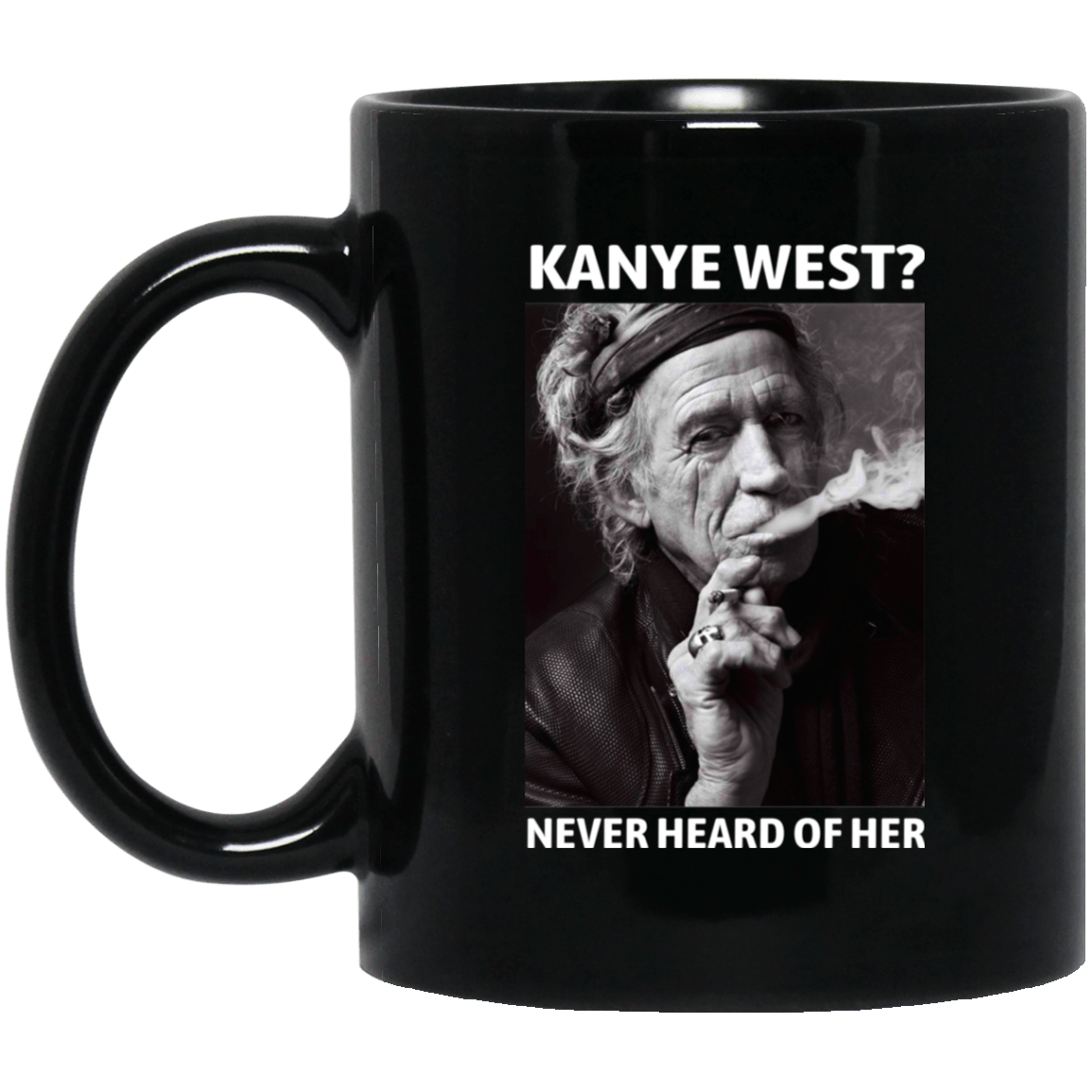 Kanye West Never Heard Of Her Keith Richards Version Mug 1065-10181-88282966-49307 - Tee Ript
