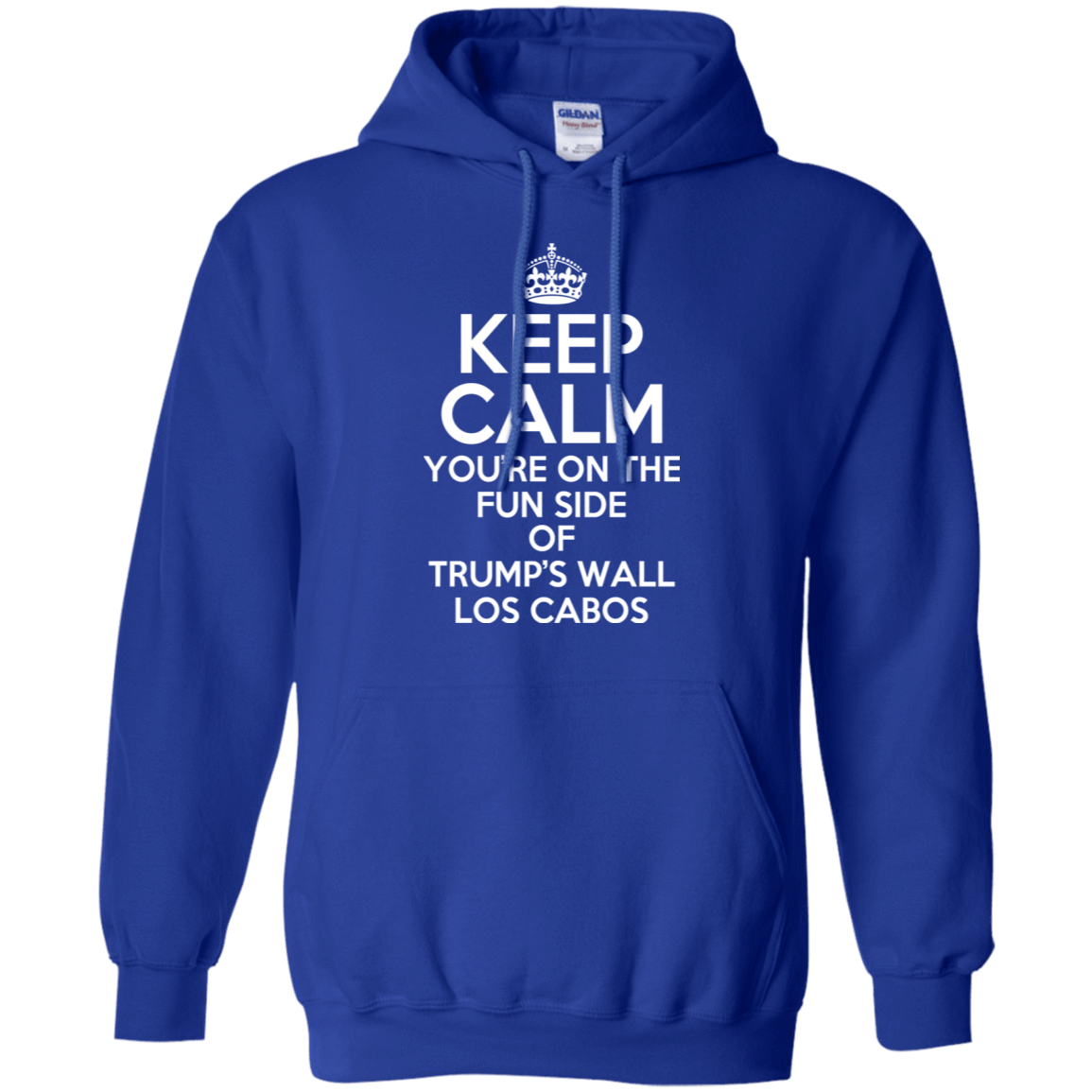 Keep Calm You're On The Fun Side Of Trump's Wall Los Cabos T-Shirts & Hoodies 541-4765-76151288-23175 - Tee Ript
