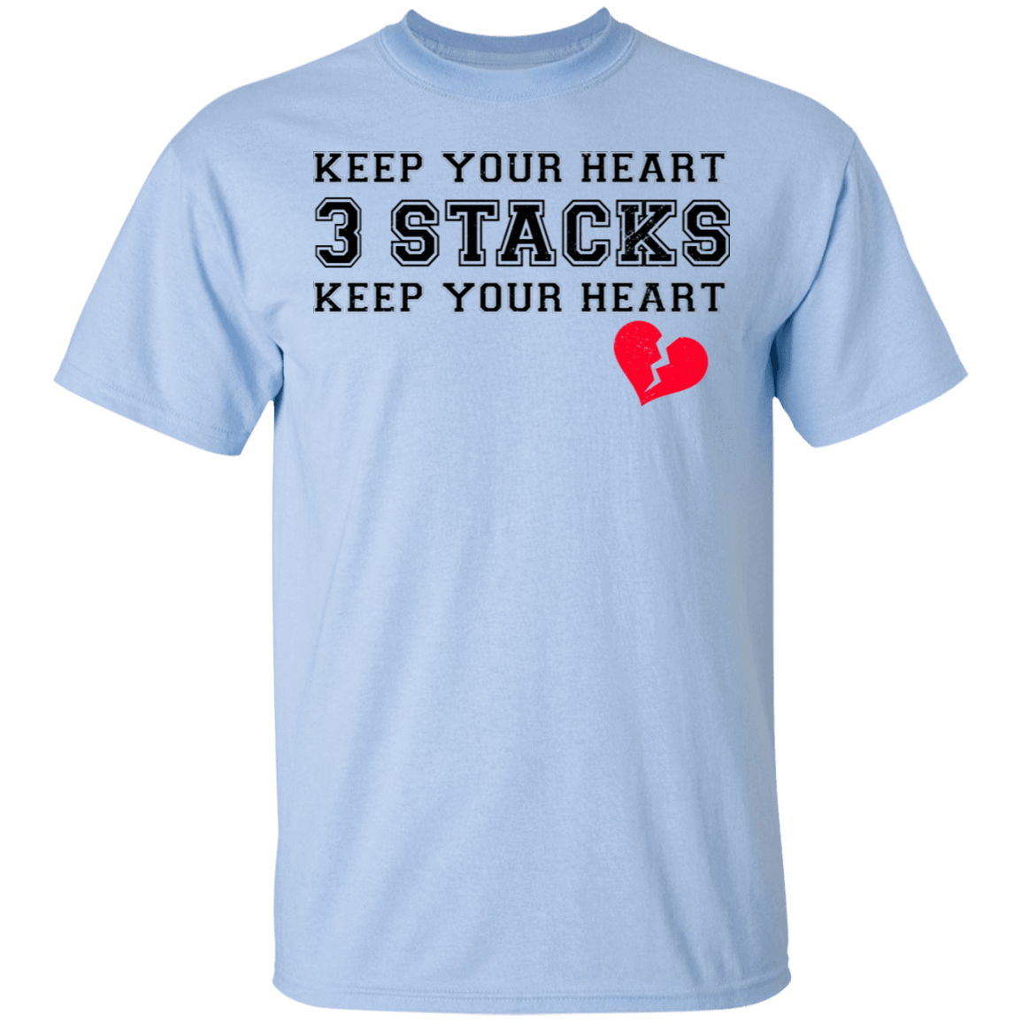 Keep Your Heart 3 Stacks T-Shirts, Hoodies 22-9800-80183506-47430 - Tee Ript