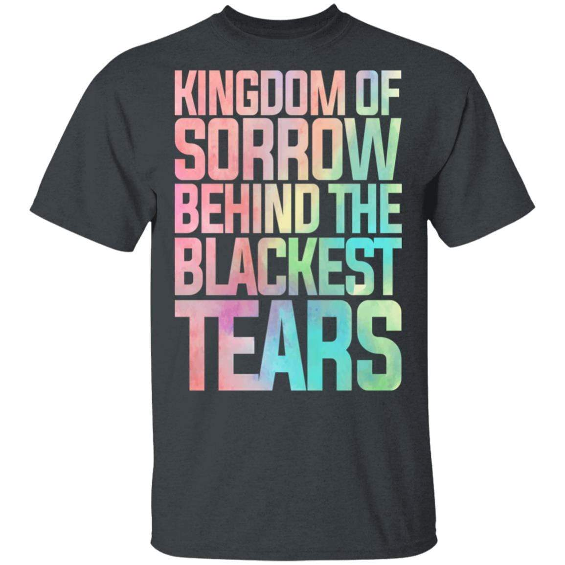 Kingdom Of Sorrow Behind The Blackest Tears T-Shirts, Hoodies 1049-9957-87589179-48192 - Tee Ript