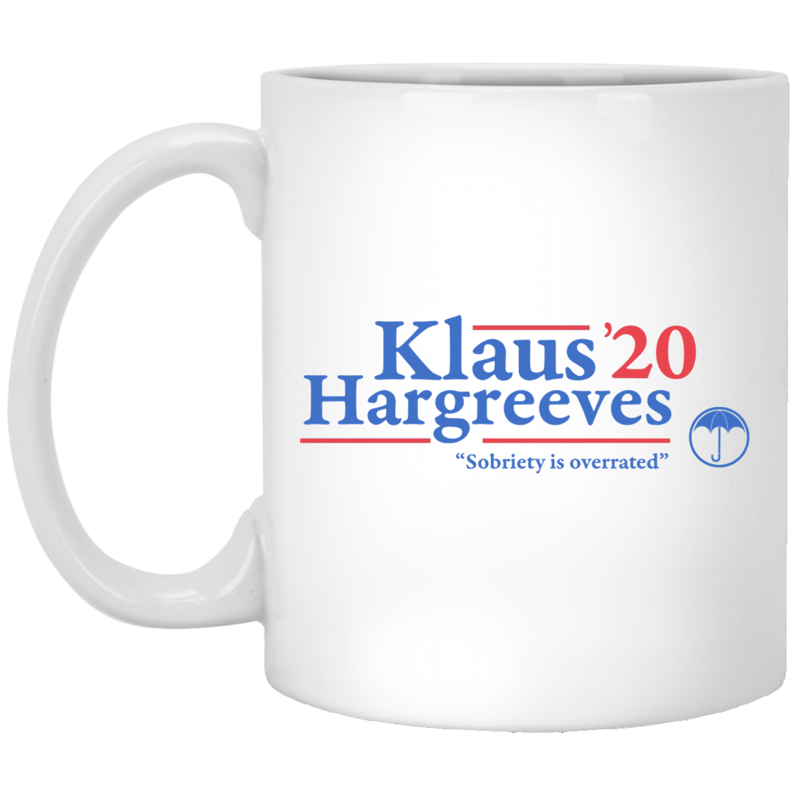 Klaus Hargreeves 2020 Sobriety Is Overrated Mug 1005-9786-88282901-47417 - Tee Ript