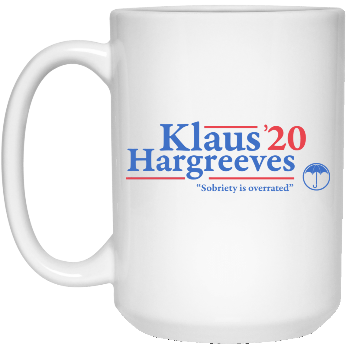 Klaus Hargreeves 2020 Sobriety Is Overrated Mug 1032-9816-88282902-47456 - Tee Ript